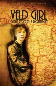 """Veld Girl – Cynthia Stockley: A Recreated Life"" by Tim and Betty McLoughlin"