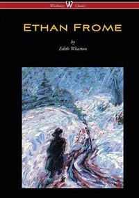 Ethan Frome| by Edith Wharton