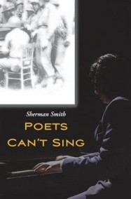 """Poets Can't Sing"" by Sherman Smith"