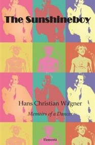 """The Sunshineboy – Memoirs of a Dancer"" by Hans-Christian Wagner"