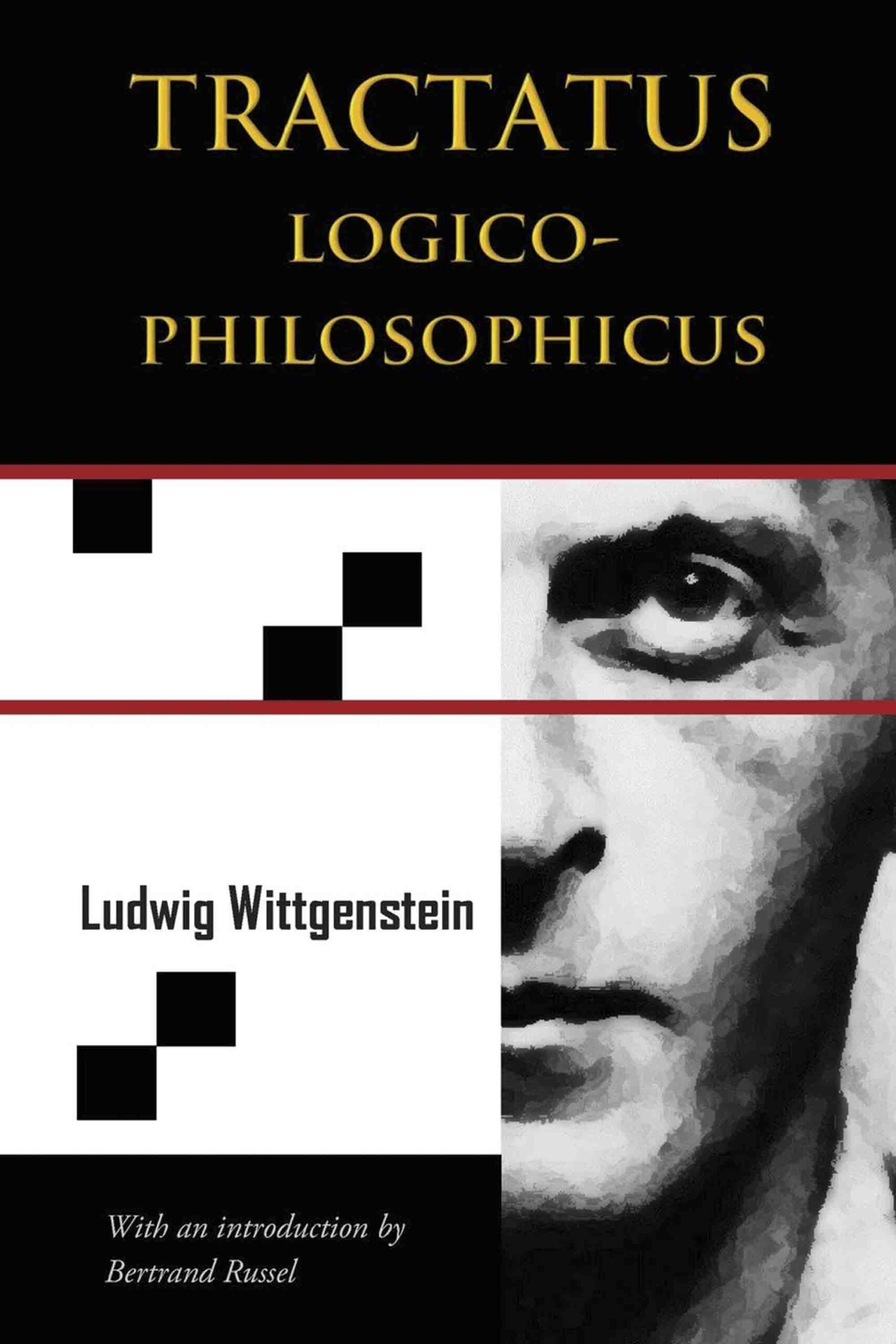 Tractatus Logico-Philosophicus (Chiron Academic Press – The Original Authoritative Edition)