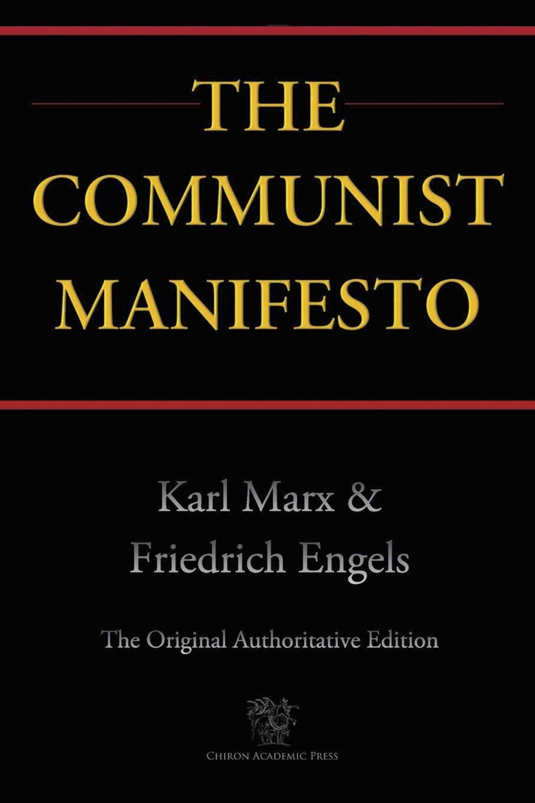 The Communist Manifesto (Chiron Academic Press – The Original Authoritative Edition)