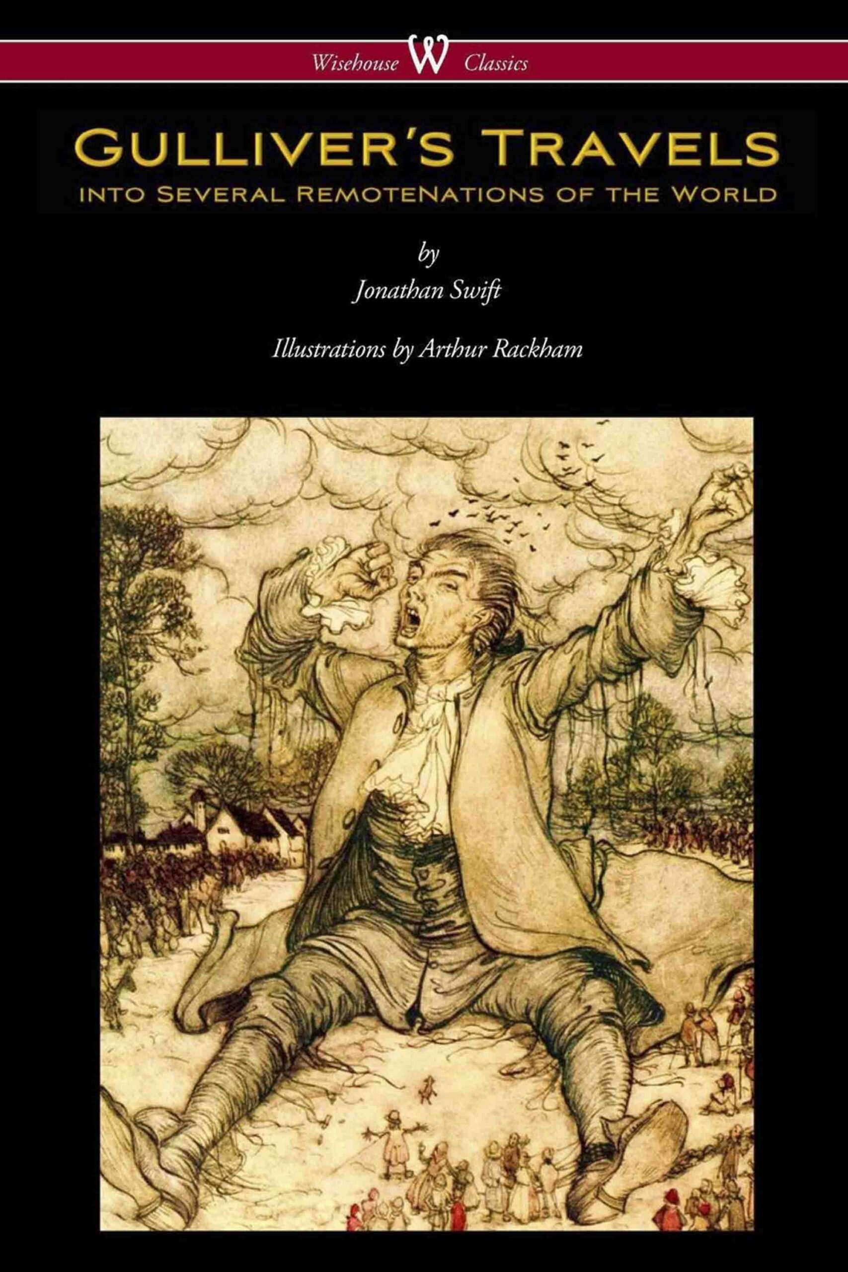 Gulliver's Travels into Several Remote Nations of the World (Wisehouse Classics Edition – With Original Color Illustrations by Arthur Rackham)