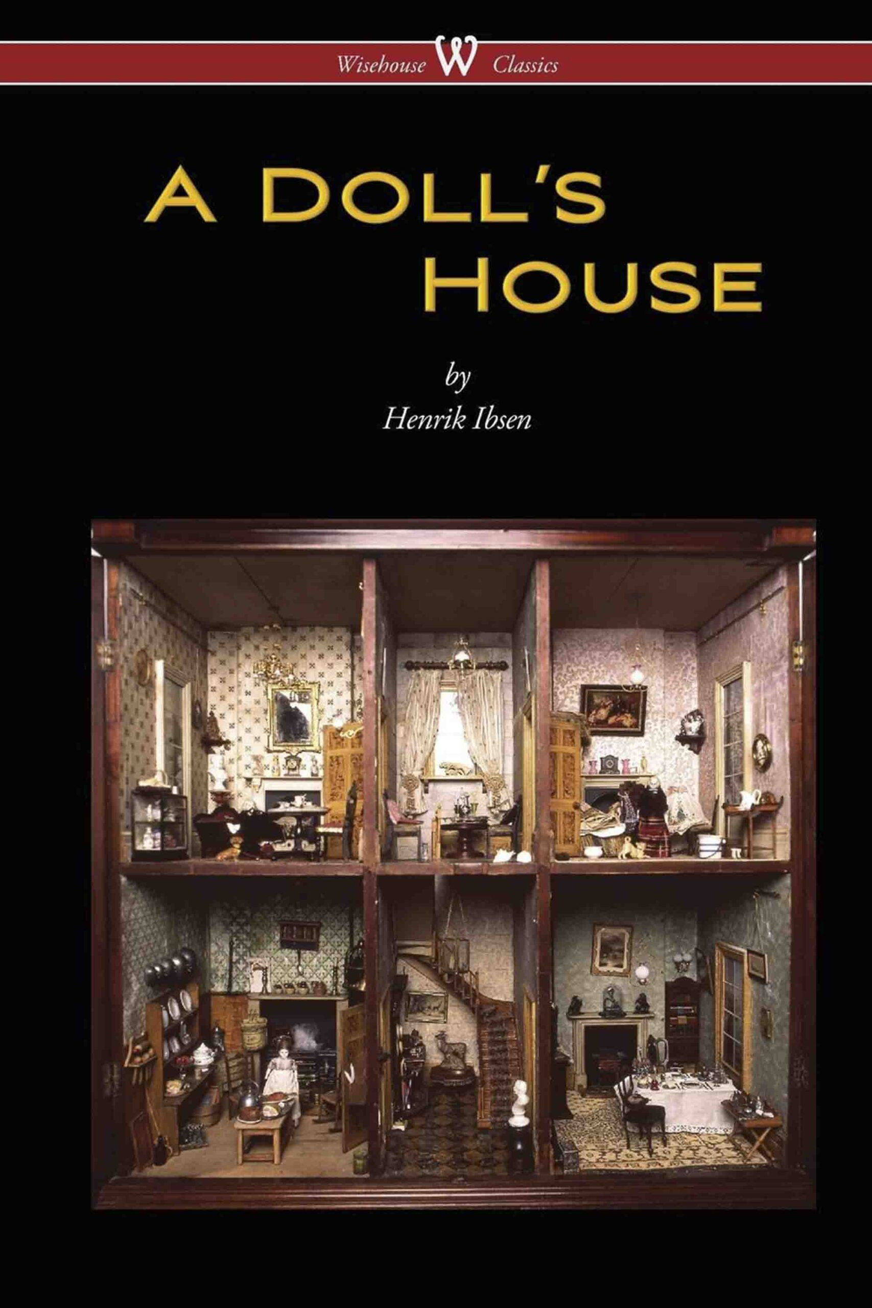 A Doll's House (Wisehouse Classics Edition)