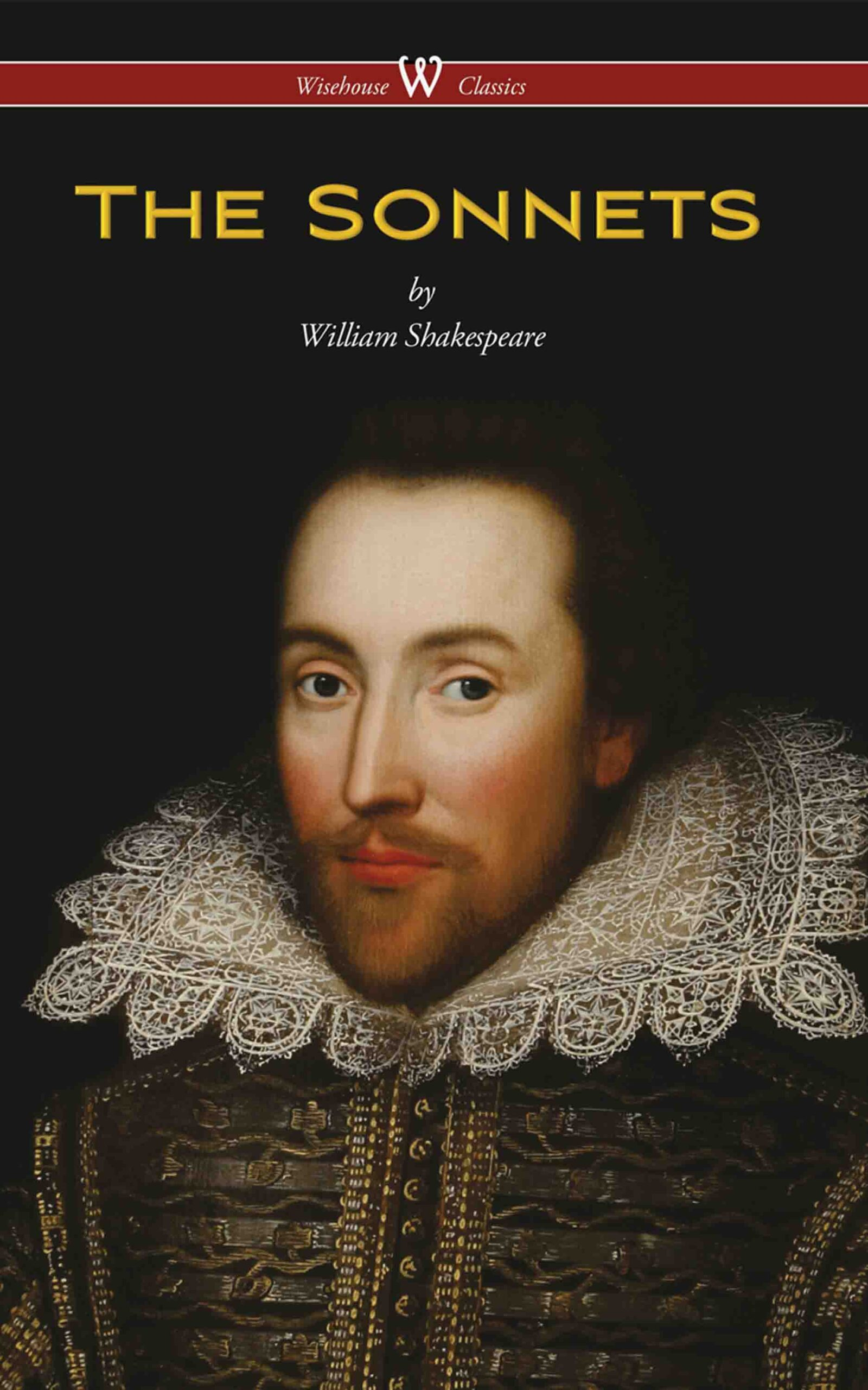 The Sonnets of Shakespeare (Wisehouse Classics Edition)