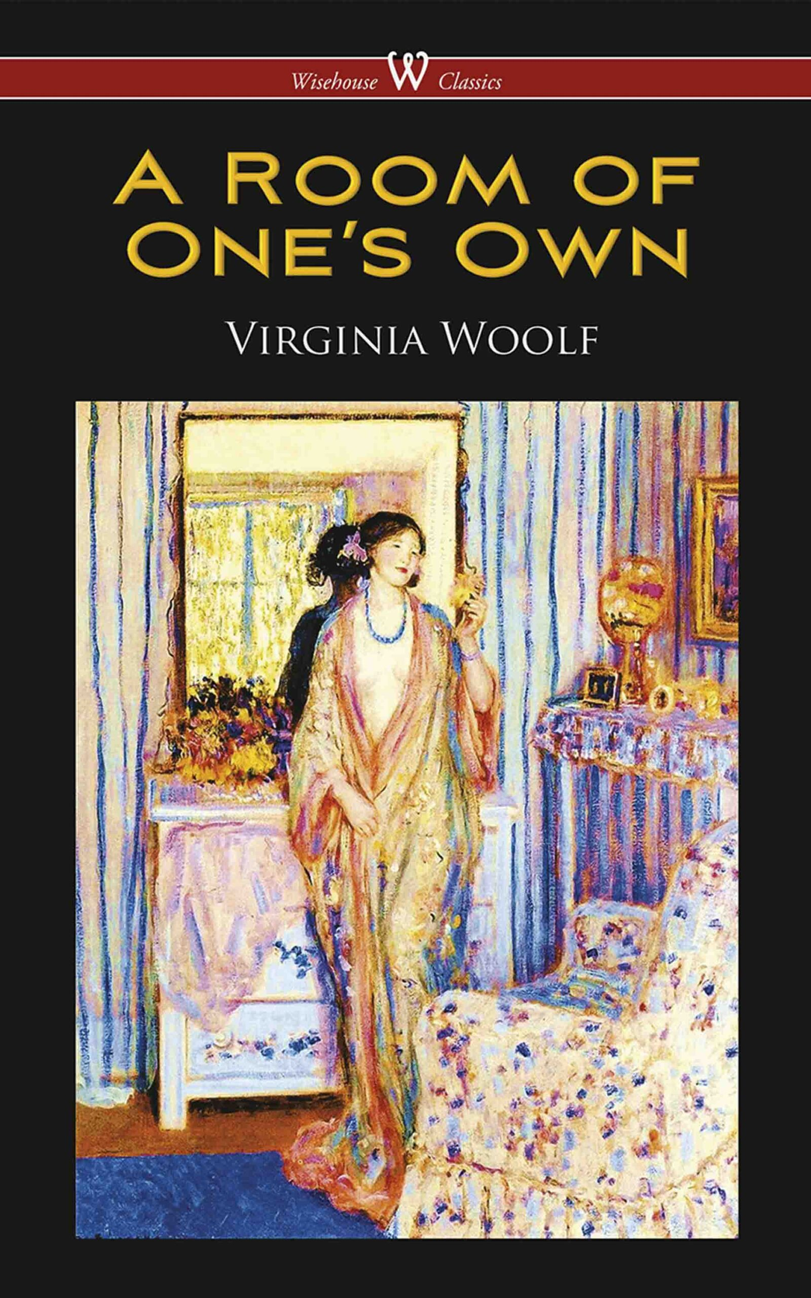 A Room of One's Own (Wisehouse Classics Edition)