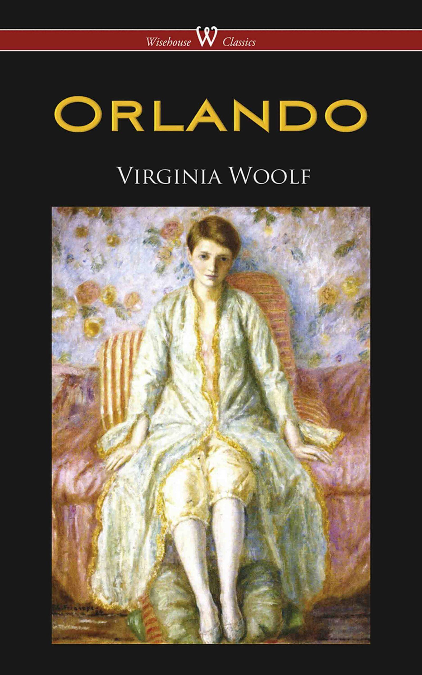 Orlando: A Biography (Wisehouse Classics Edition)