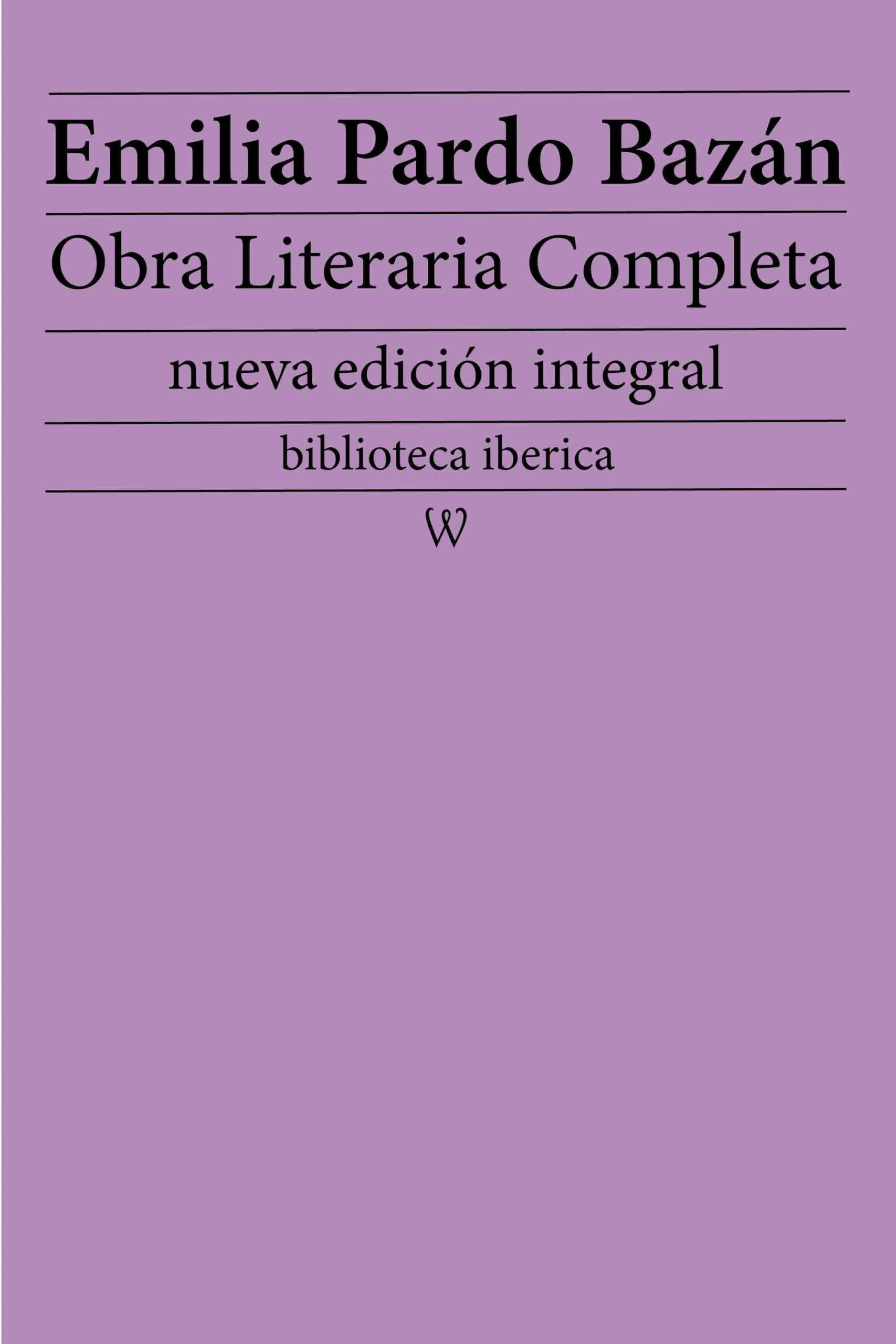 Emilia Pardo Bazán: Obra literaria completa
