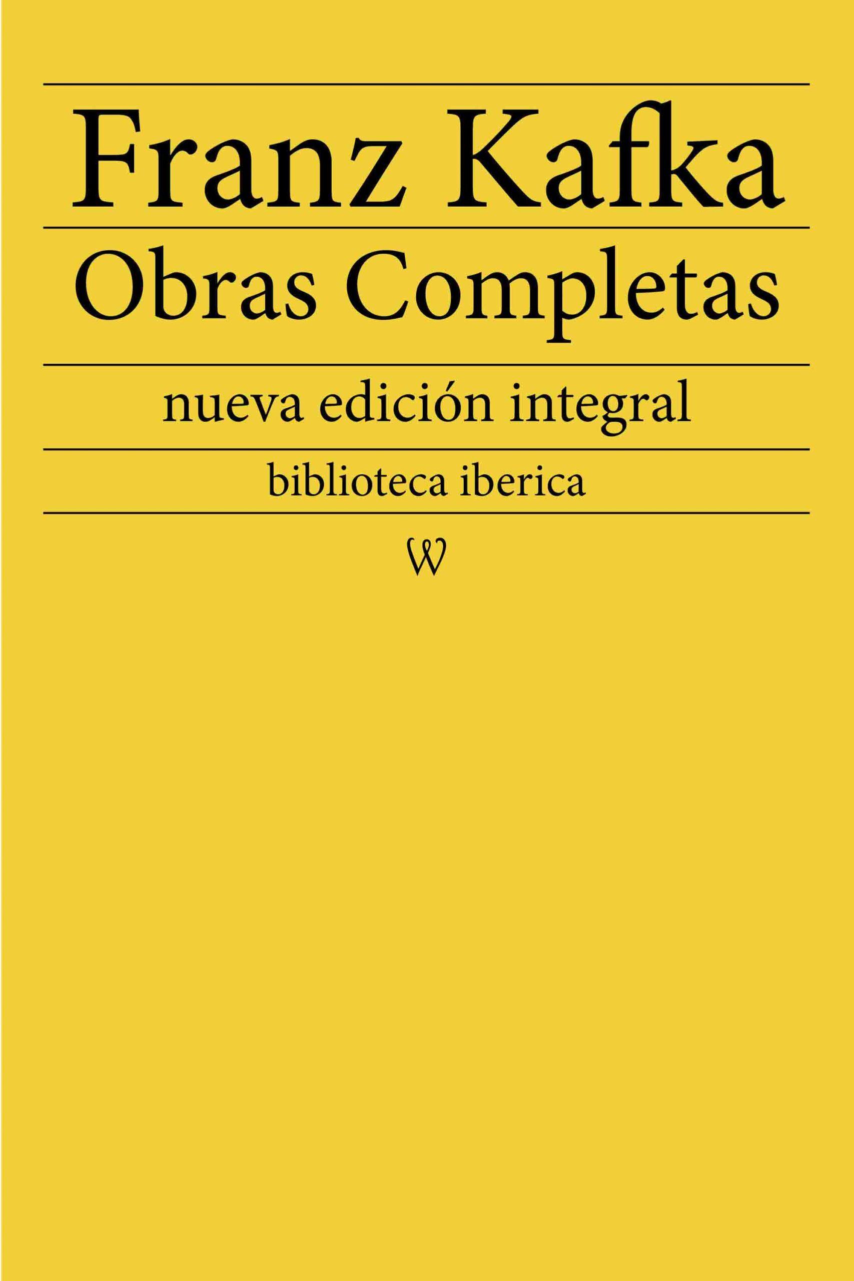 Franz Kafka: Obras completas (nueva edición integral)