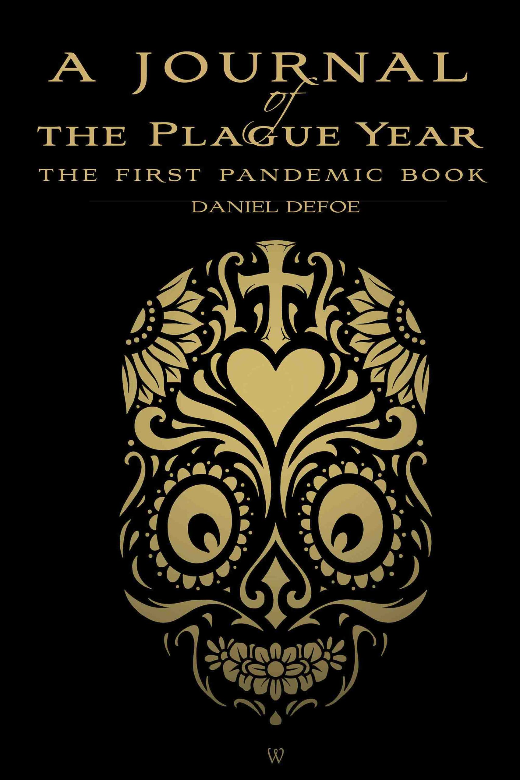 A Journal of the Plague Year (Wisehouse Classics Edition)
