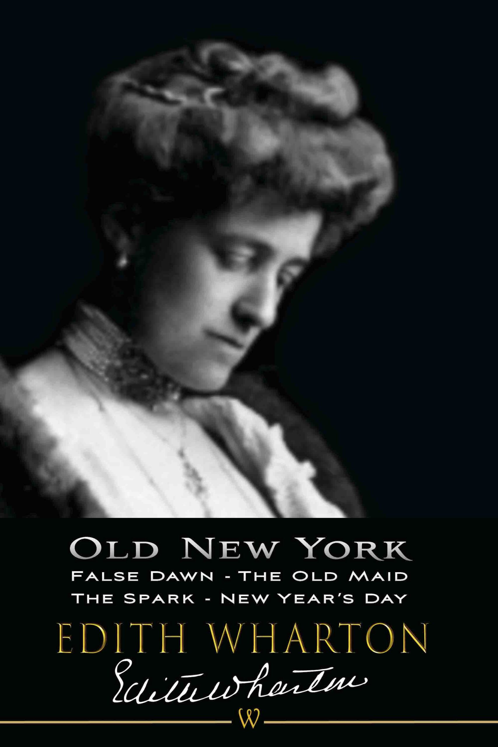 Old New York: False Dawn, The Old Maid, The Spark, New Year's Day