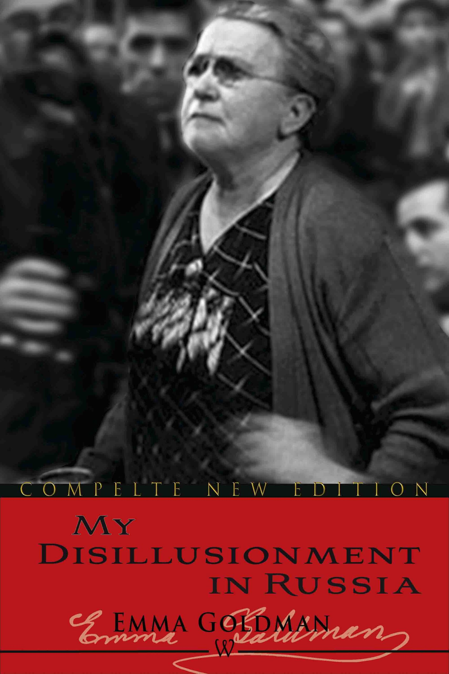 My Disillusionment in Russia (Wisehouse Classics Edition)