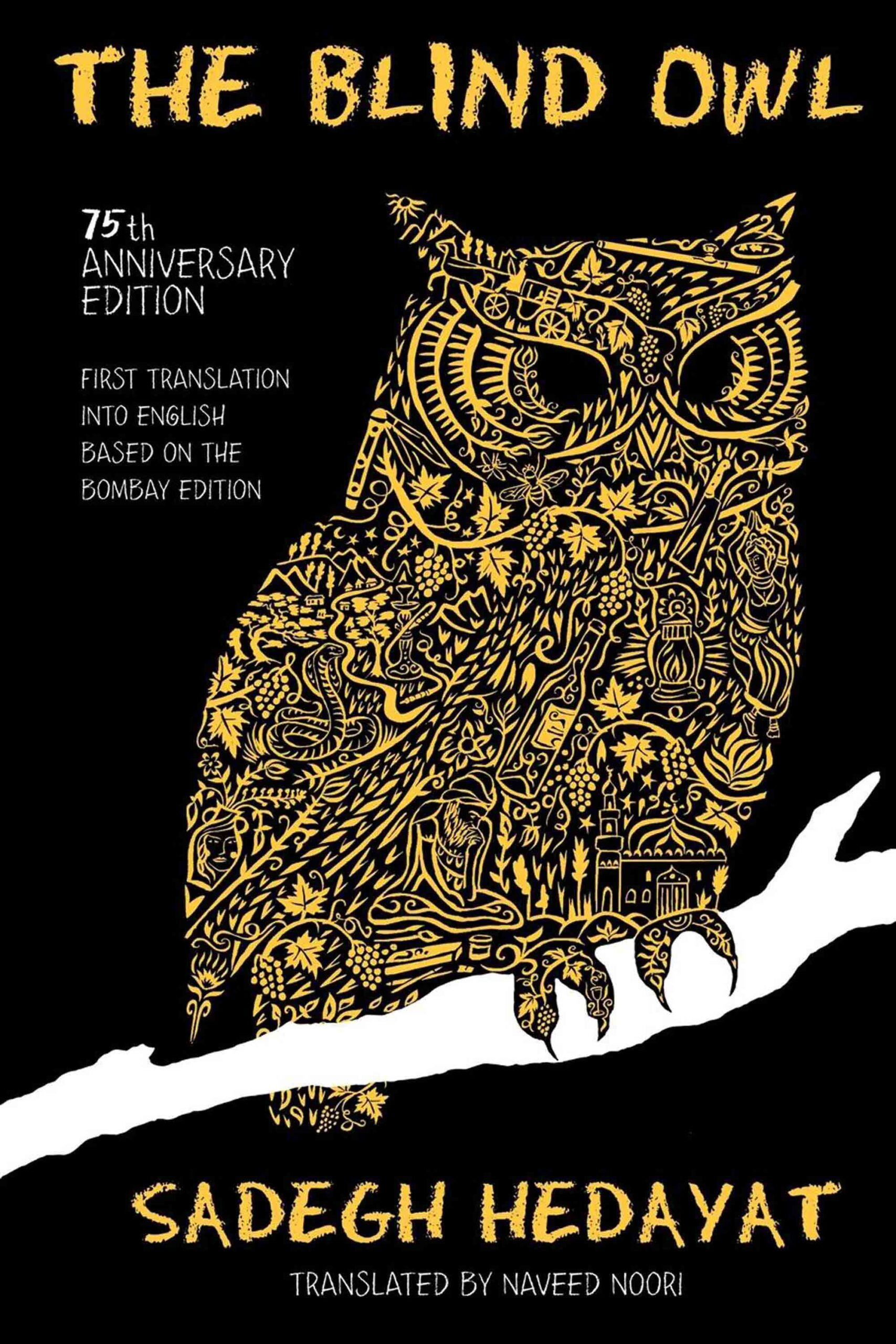 The Blind Owl (Authorized by The Sadegh Hedayat Foundation – First Translation into English Based on the Bombay Edition)