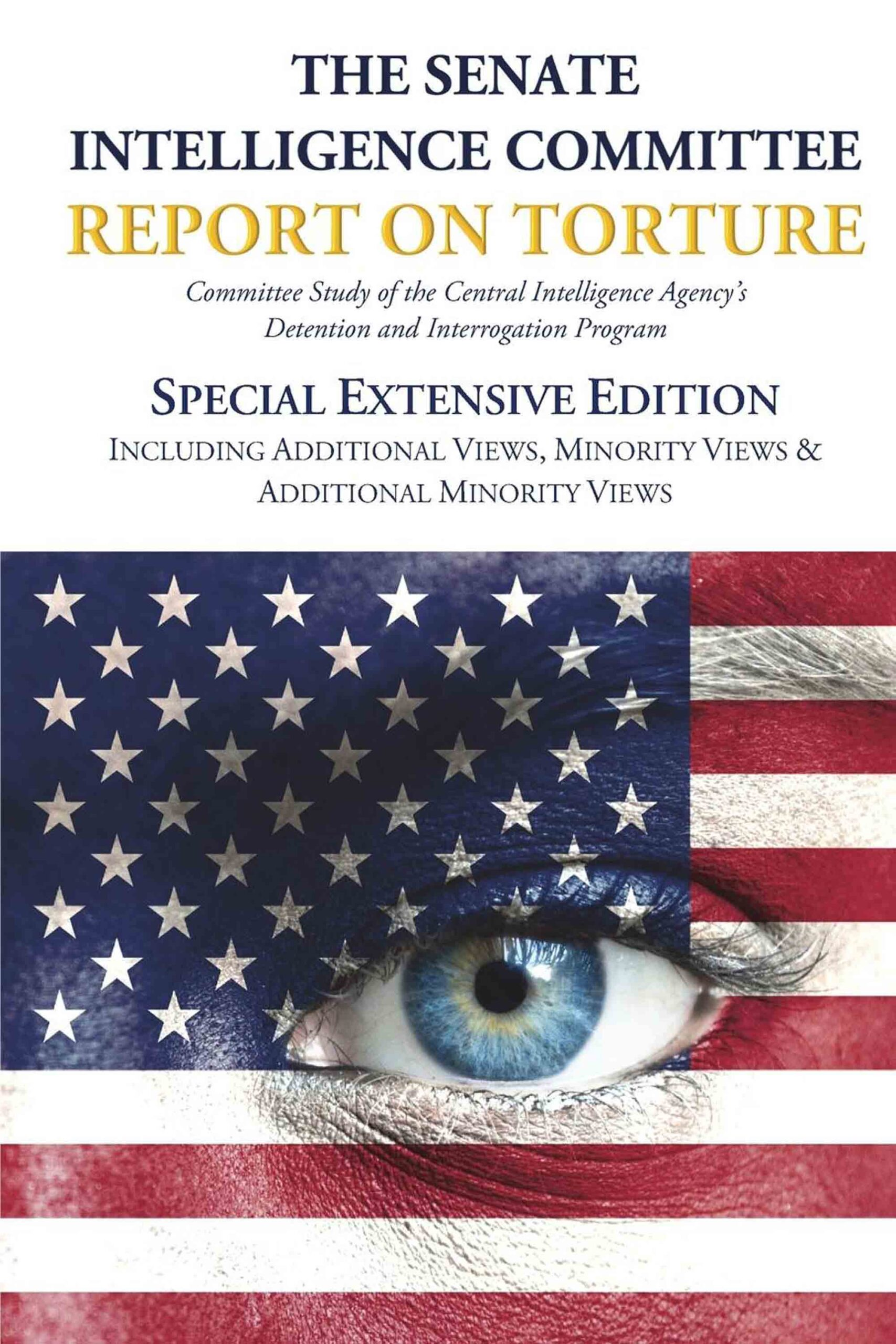The Senate Intelligence Committee Report on Torture – Special Extensive Edition