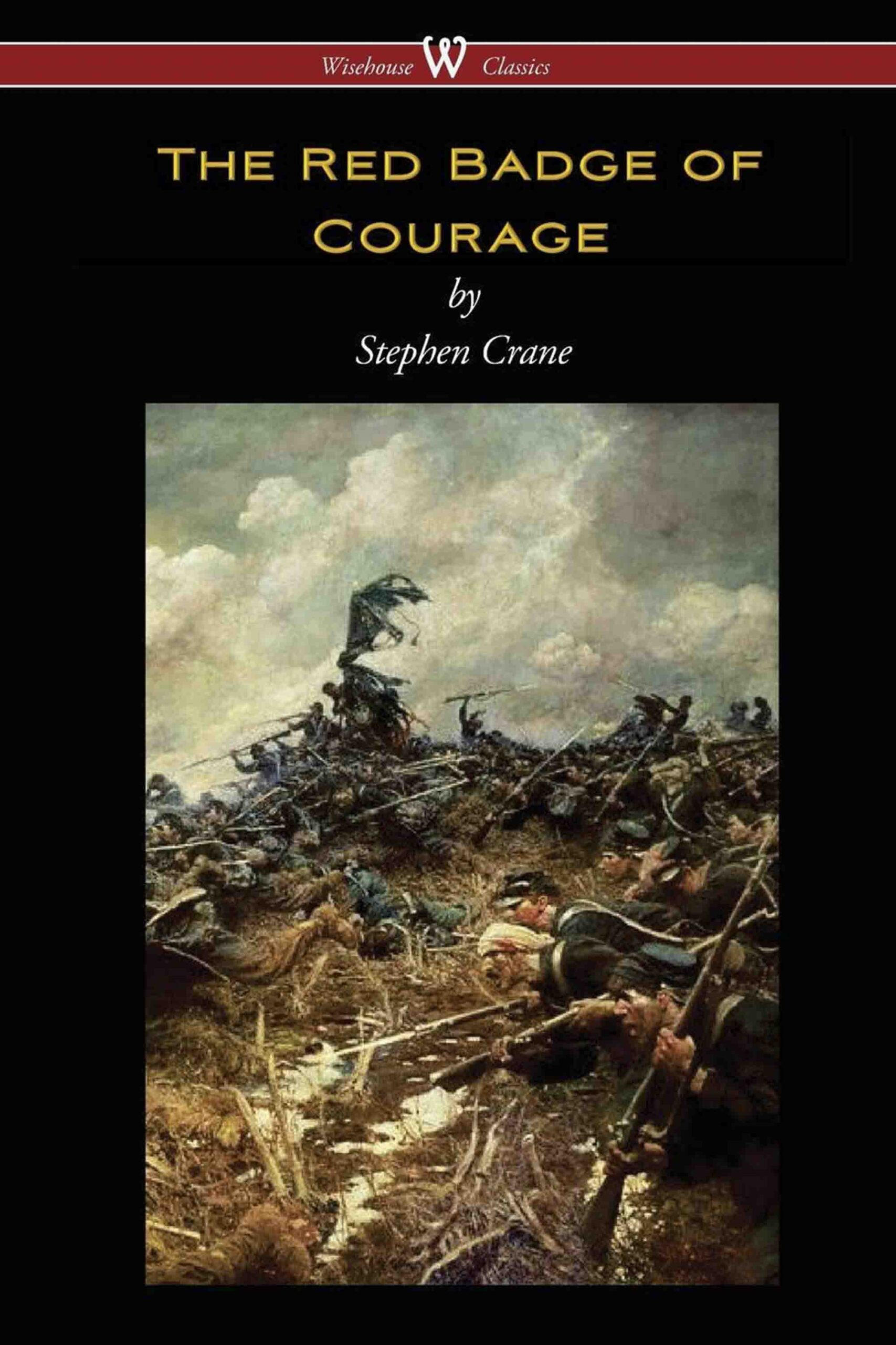The Red Badge of Courage (Wisehouse Classics Edition)