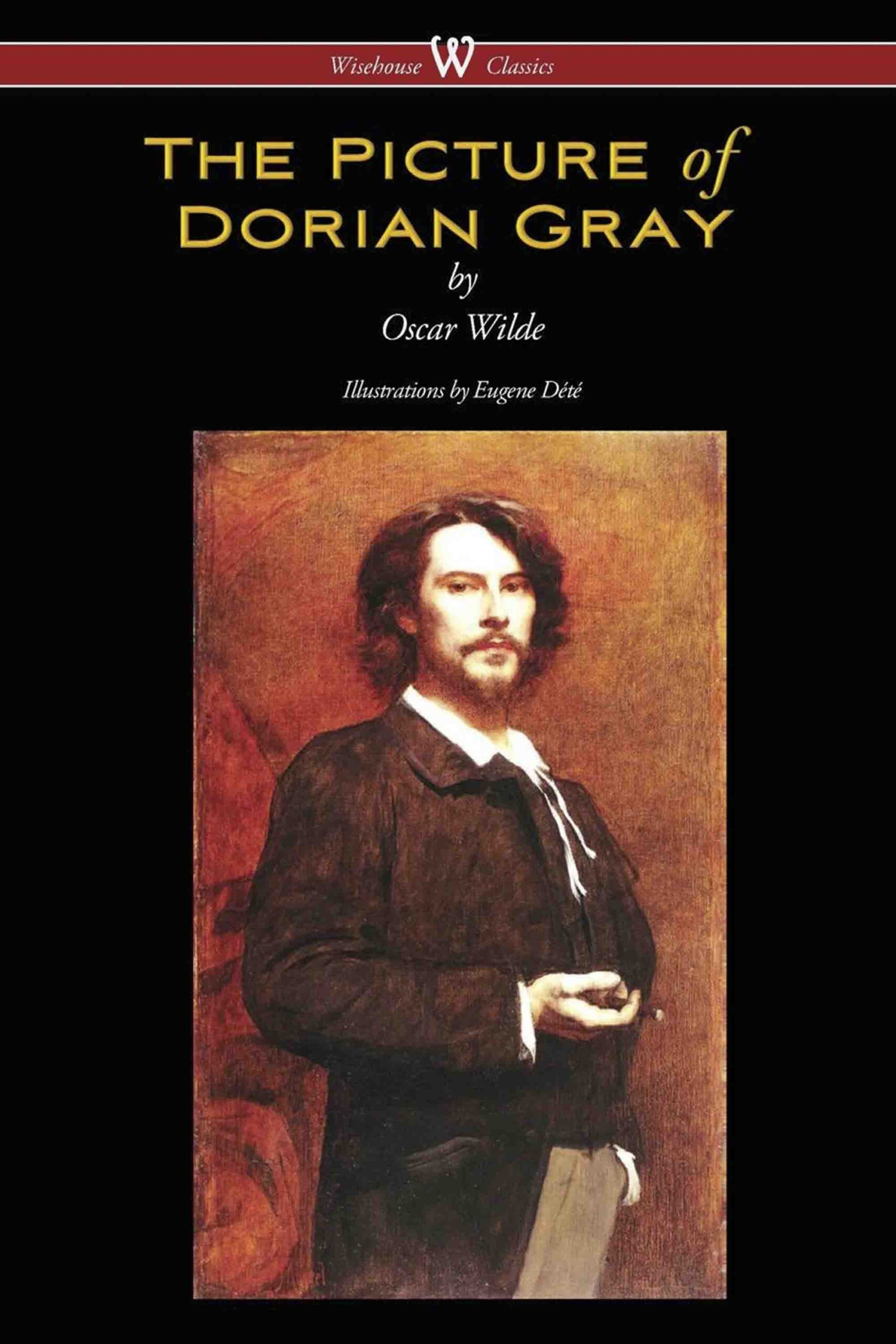 The Picture of Dorian Gray (Wisehouse Classics – with original illustrations by Eugene Dété)