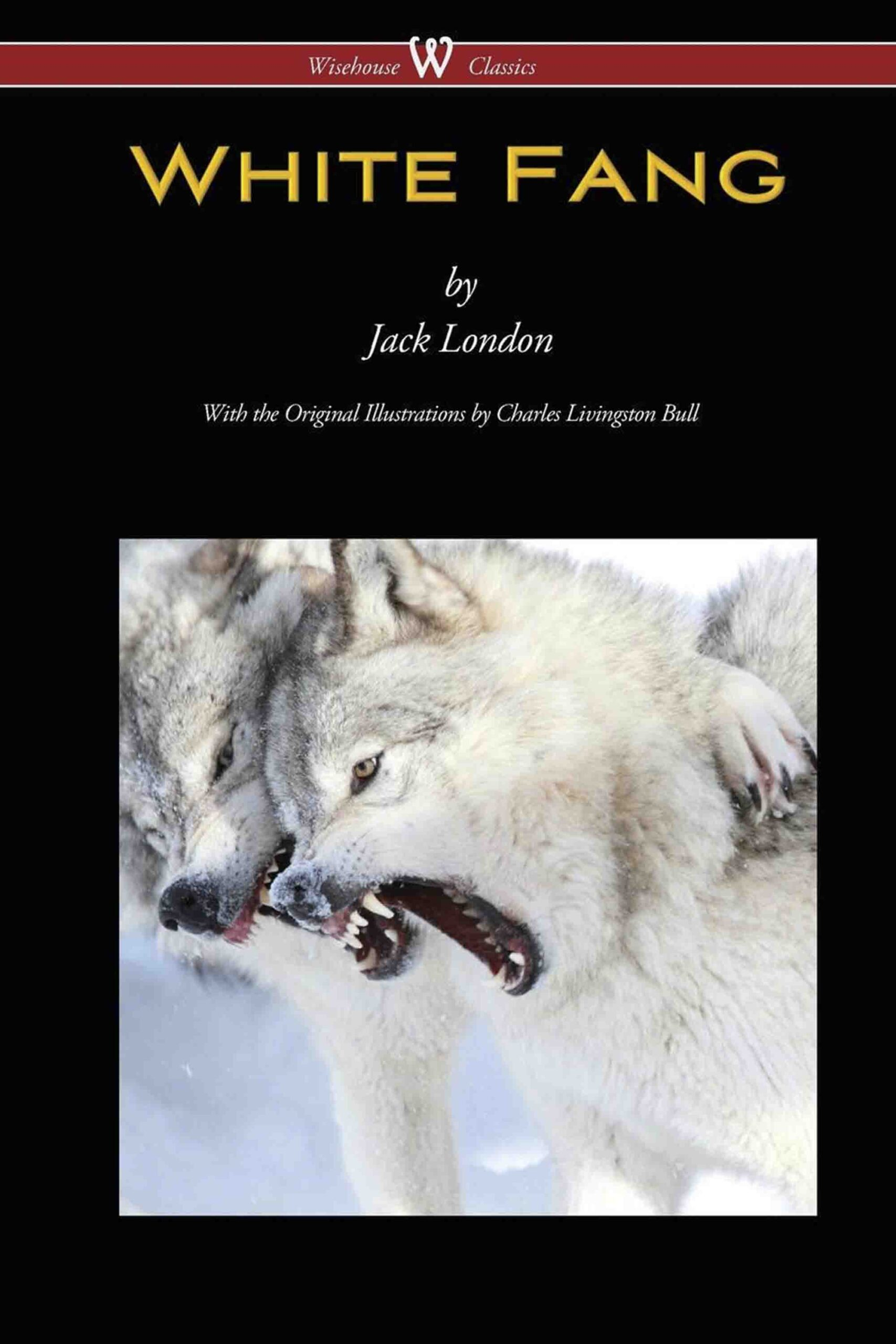 White Fang (Wisehouse Classics – with original illustrations)