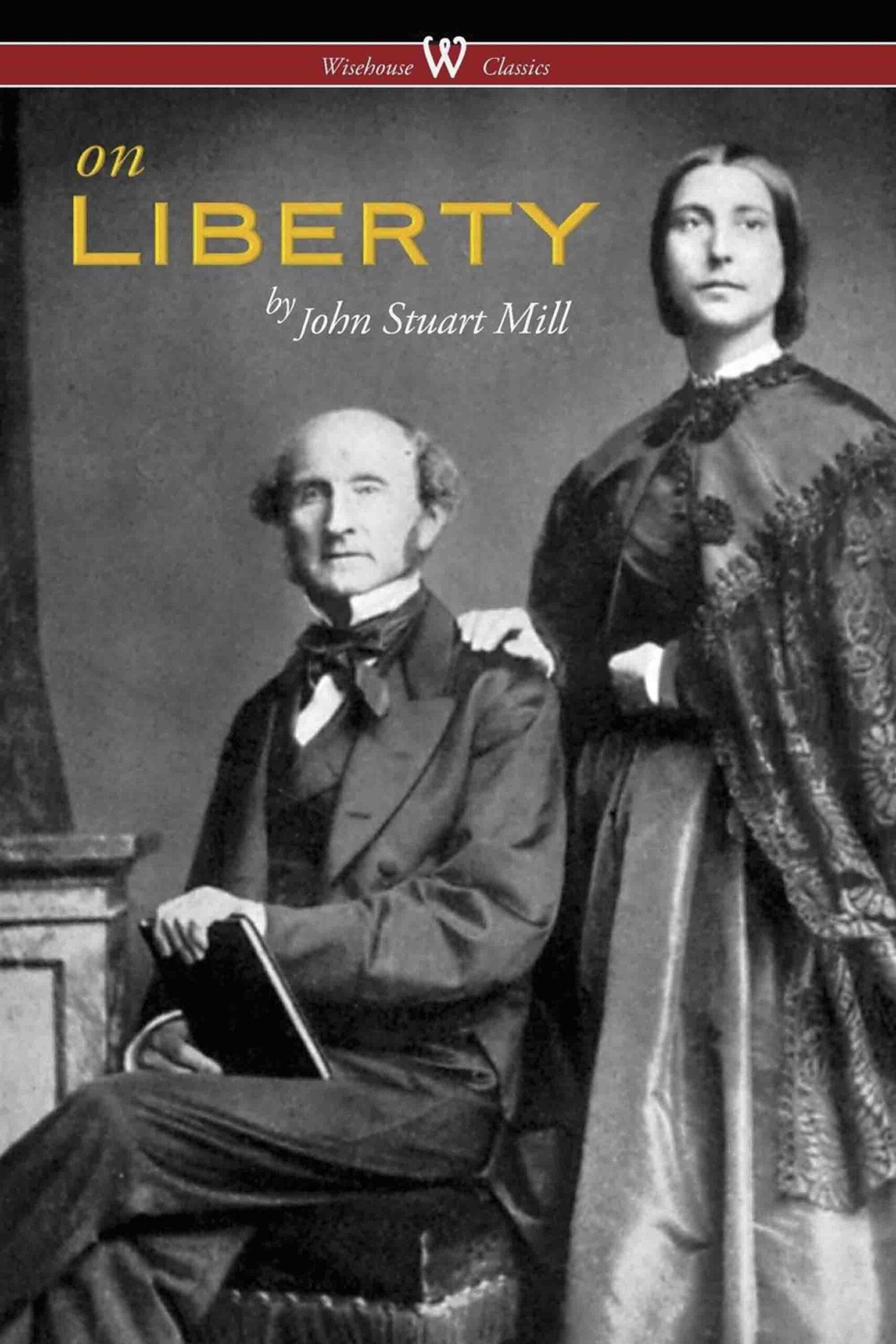 On Liberty (Wisehouse Classics – The Authoritative Harvard Edition 1909)