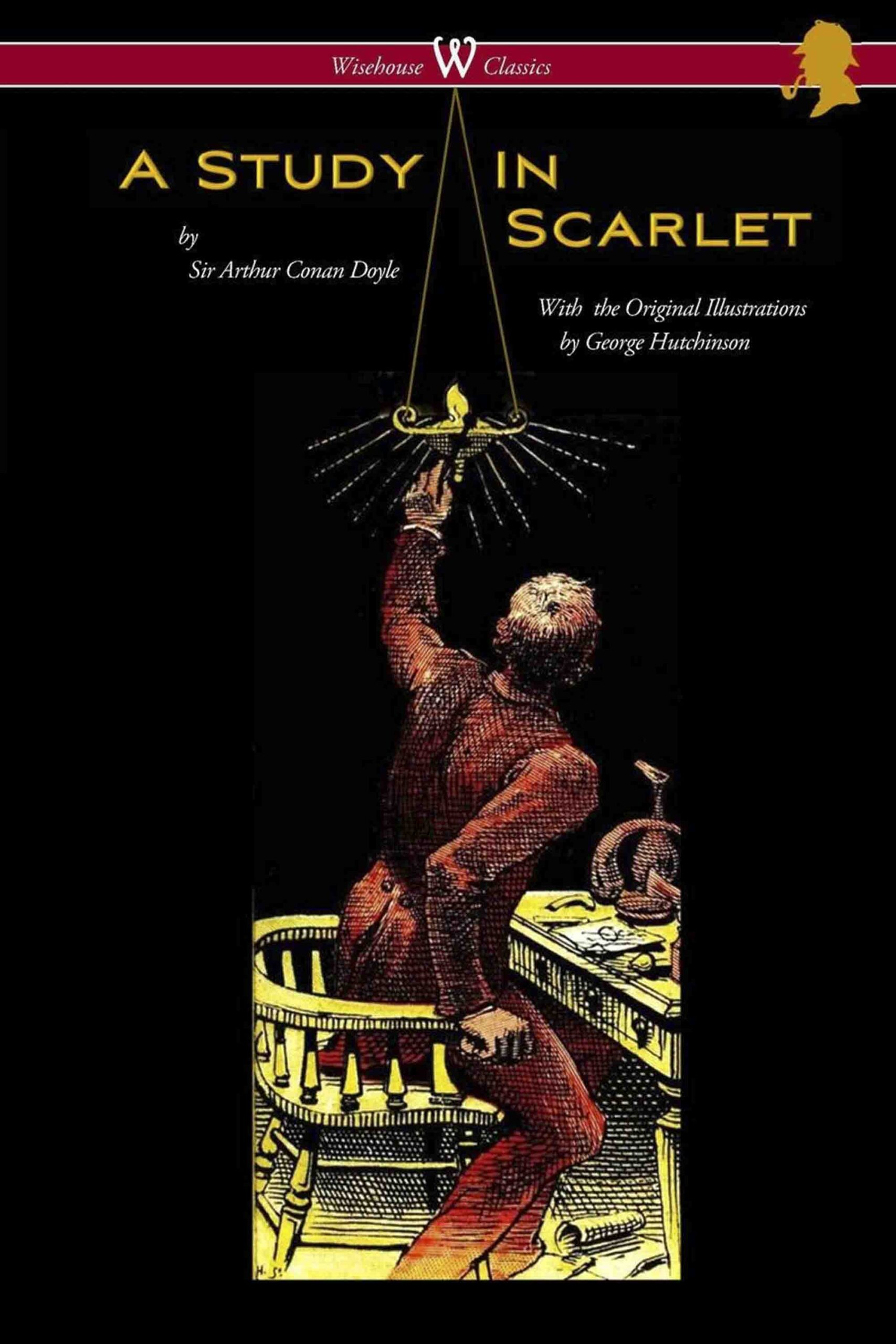 A Study in Scarlet (Wisehouse Classics Edition – with original illustrations by George Hutchinson)