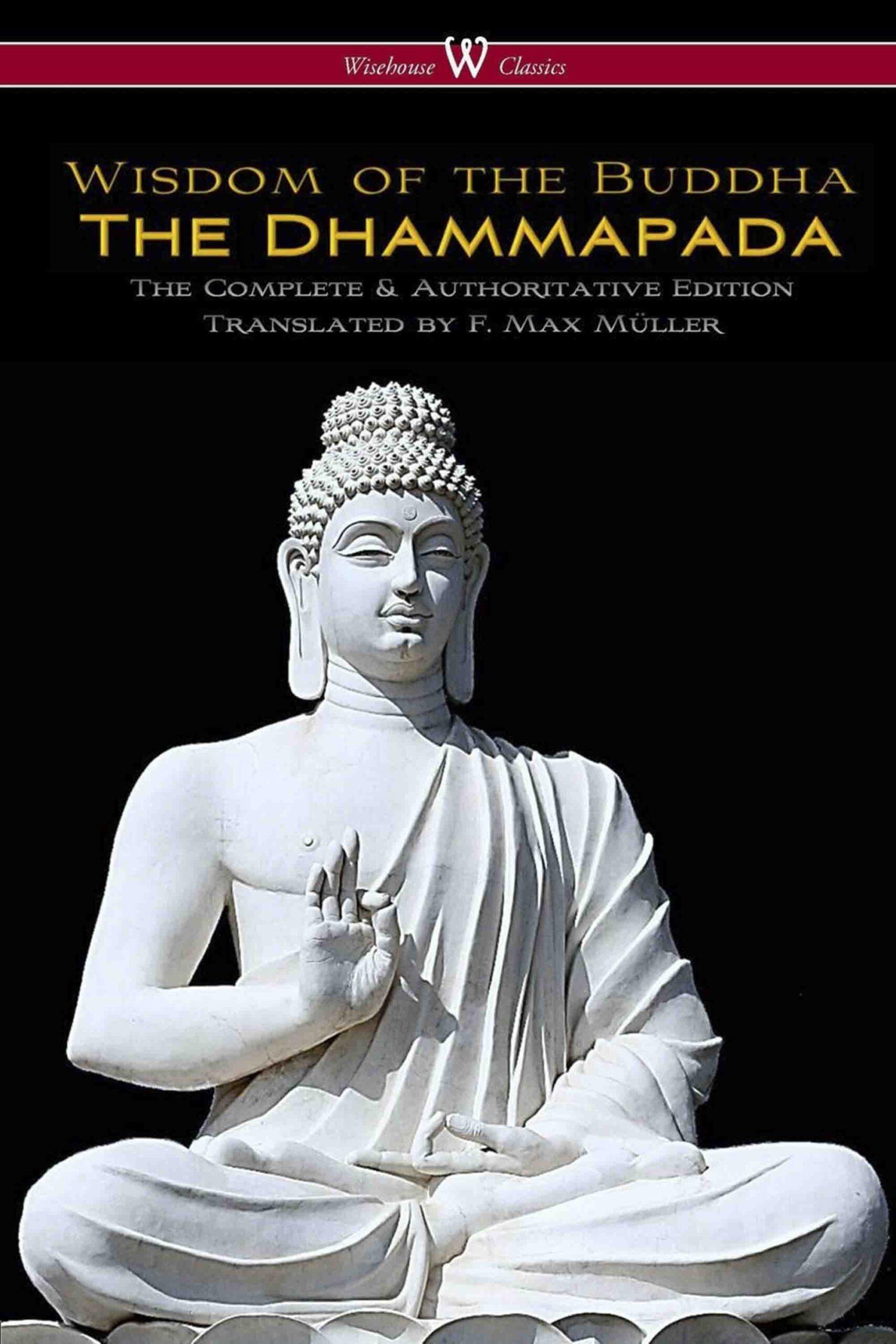 The Dhammapada (Wisehouse Classics – The Complete + Authoritative Edition)