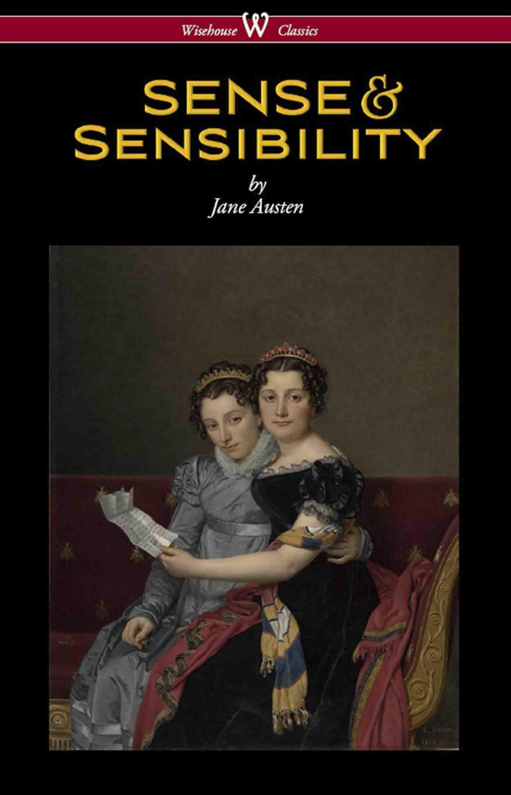 Sense and Sensibility (Wisehouse Classics Edition)