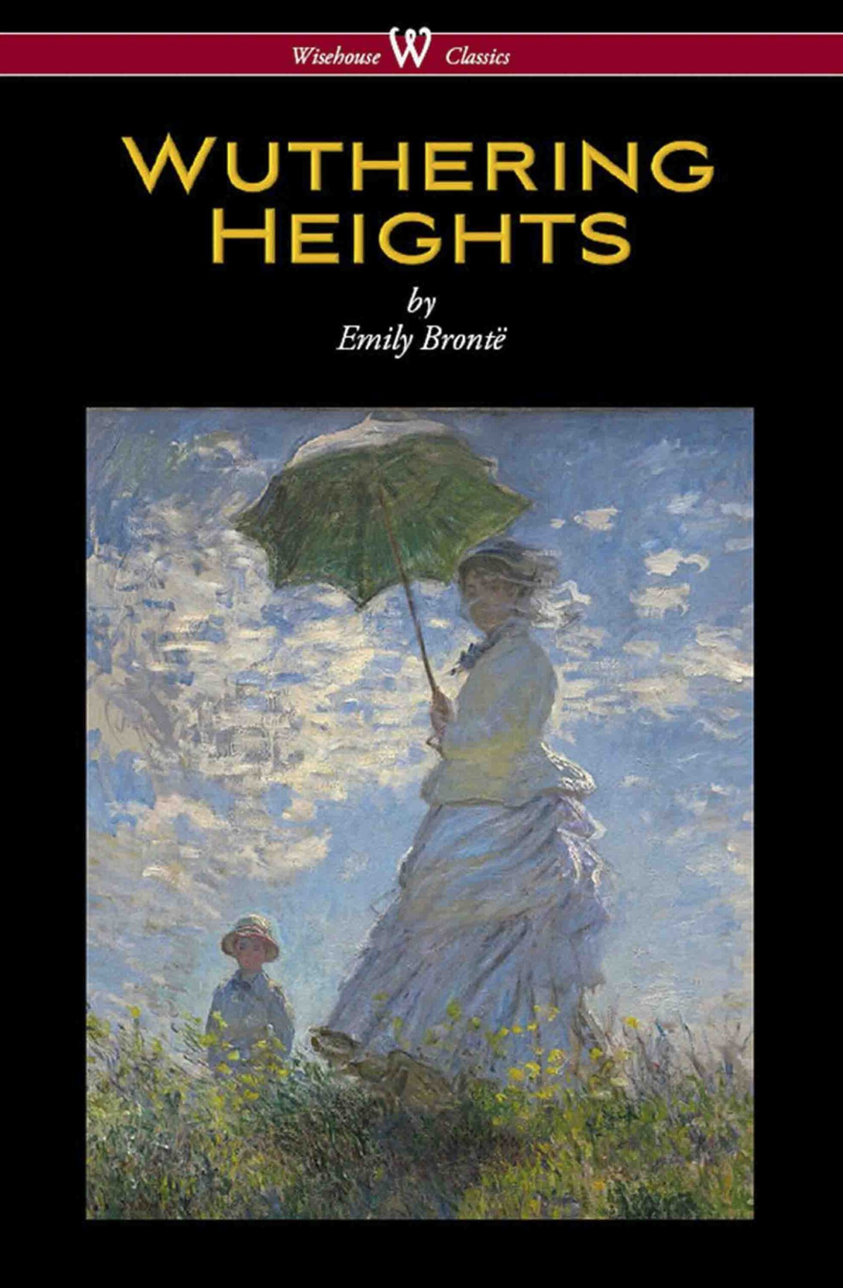 Wuthering Heights (Wisehouse Classics Edition)