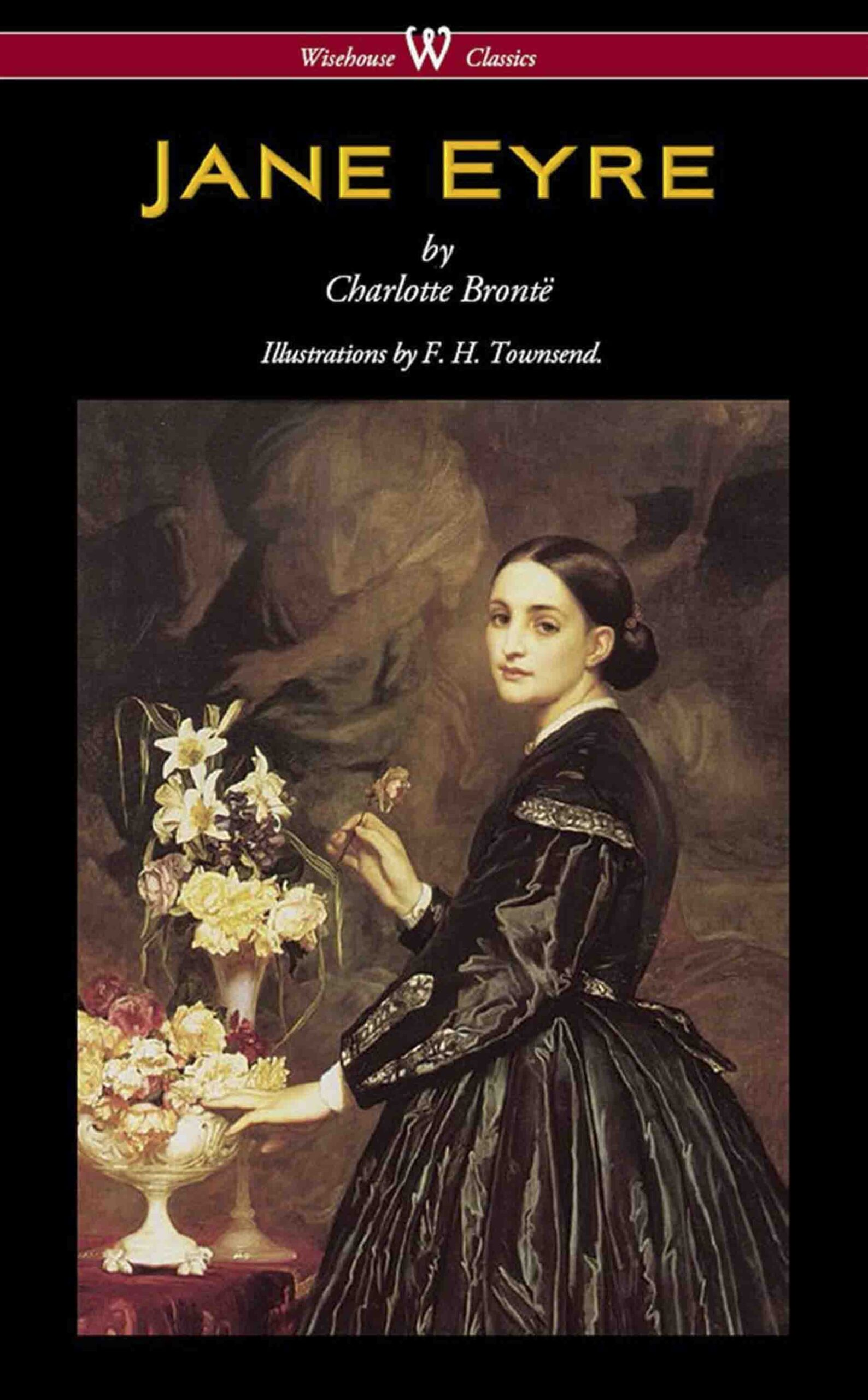 Jane Eyre (Wisehouse Classics Edition – With Illustrations by F. H. Townsend)