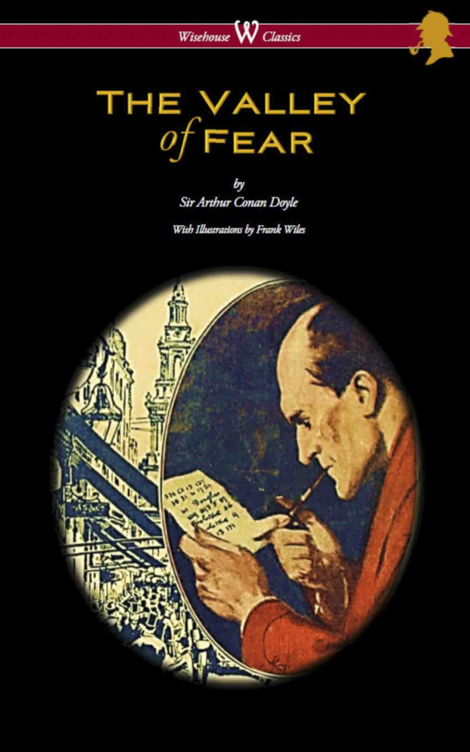 The Valley of Fear (Wisehouse Classics Edition – With Original Illustrations by Frank Wiles)