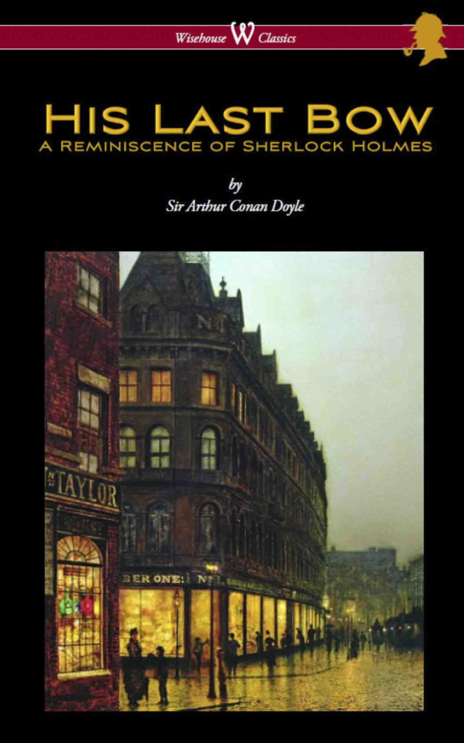 His Last Bow: A Reminiscence of Sherlock Holmes (Wisehouse Classics Edition – with original illustrations)