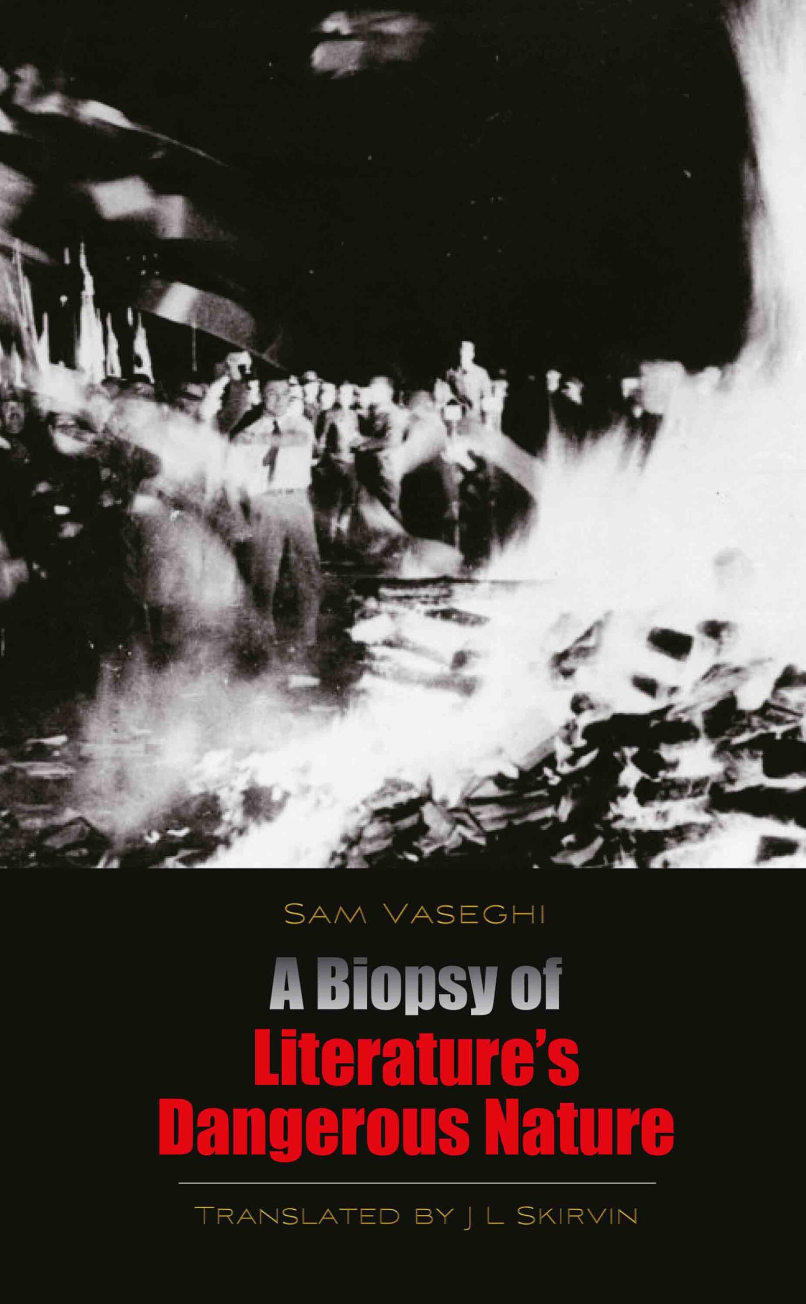 A Biopsy of Literature's Dangerous Nature
