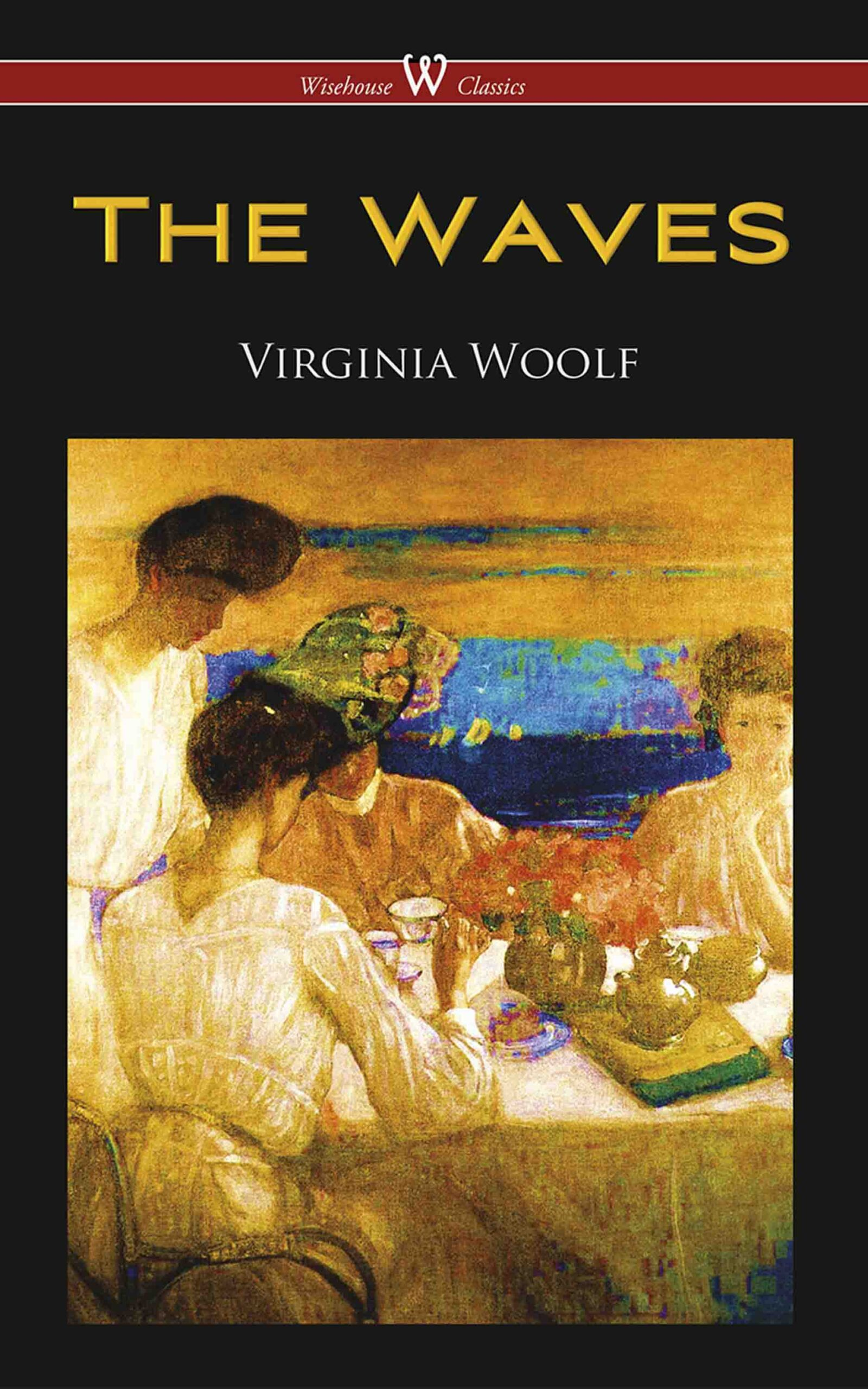 The Waves (Wisehouse Classics Edition)
