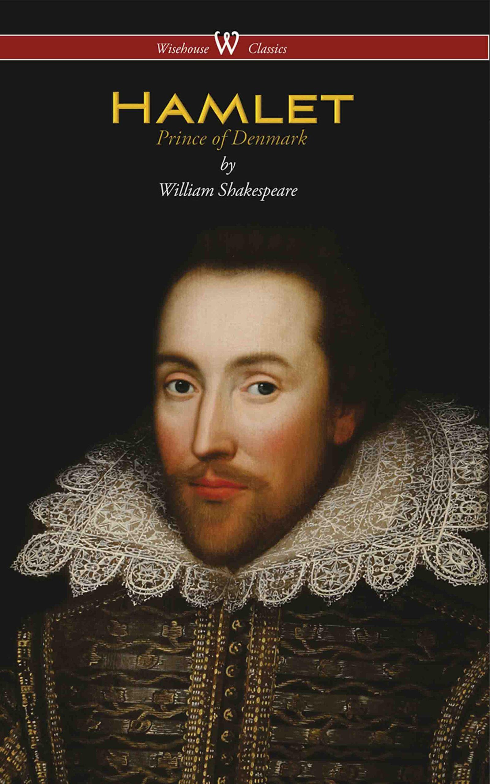 Hamlet – Prince of Denmark (Wisehouse Classics Edition)