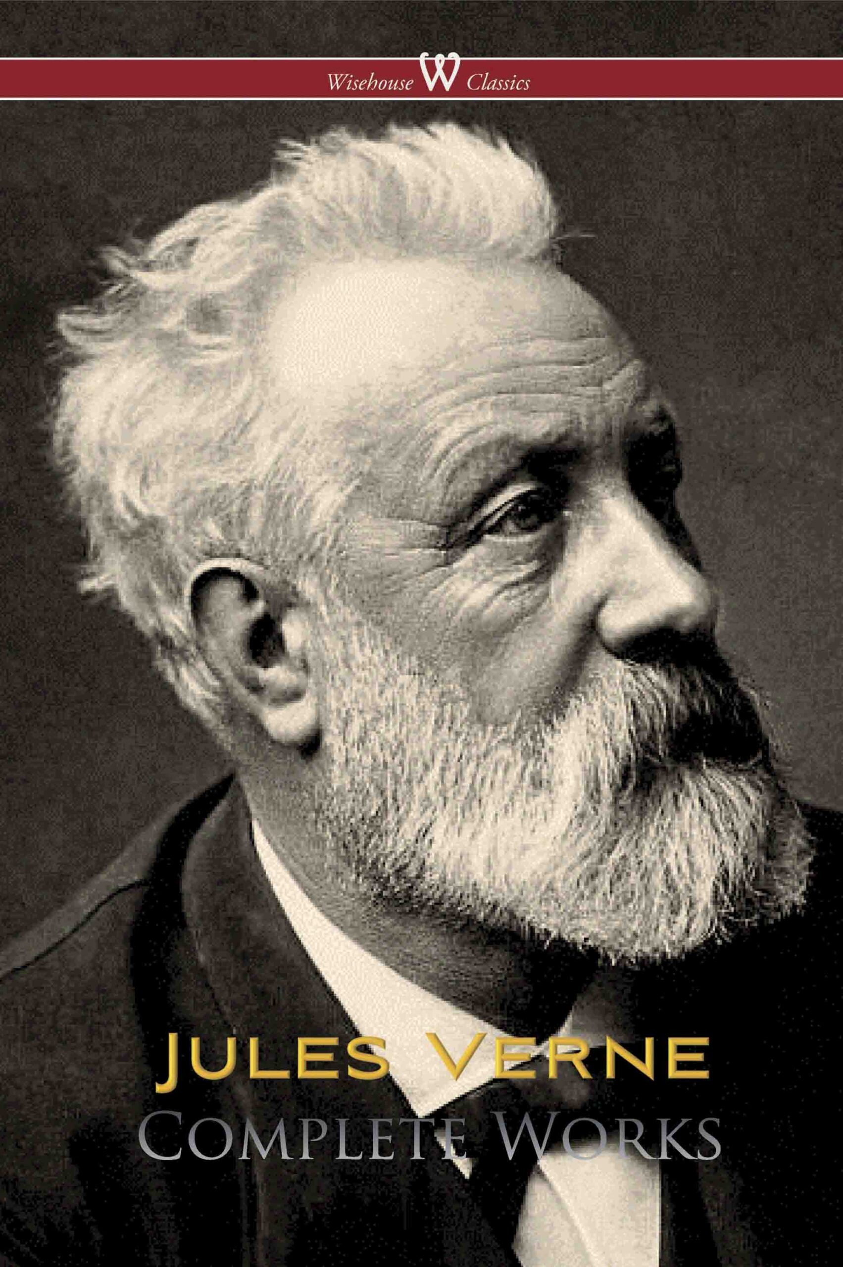 Jules Verne: Complete Works (Wisehouse Classics Edition)