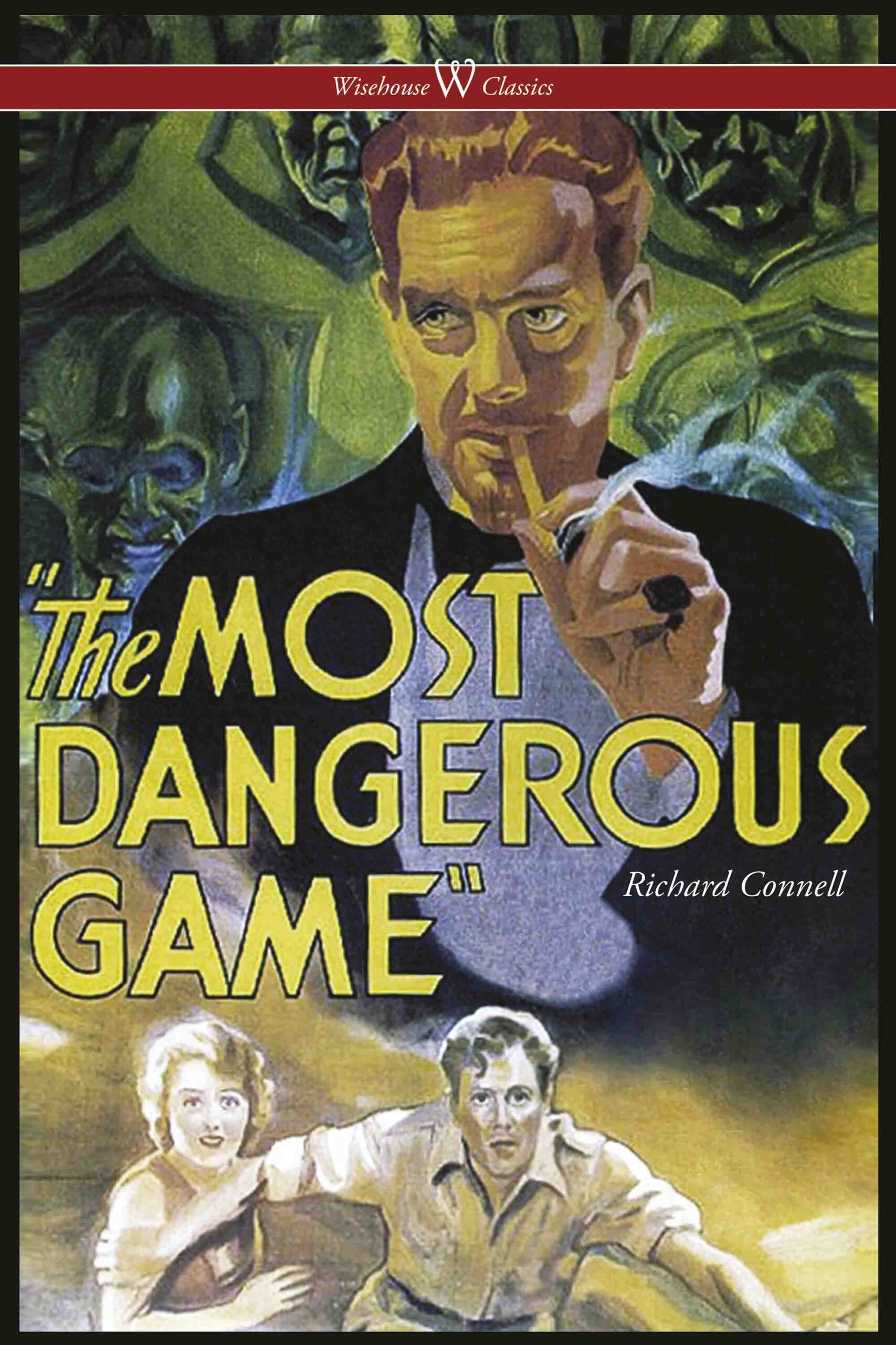 The Most Dangerous Game (Wisehouse Classics Edition)