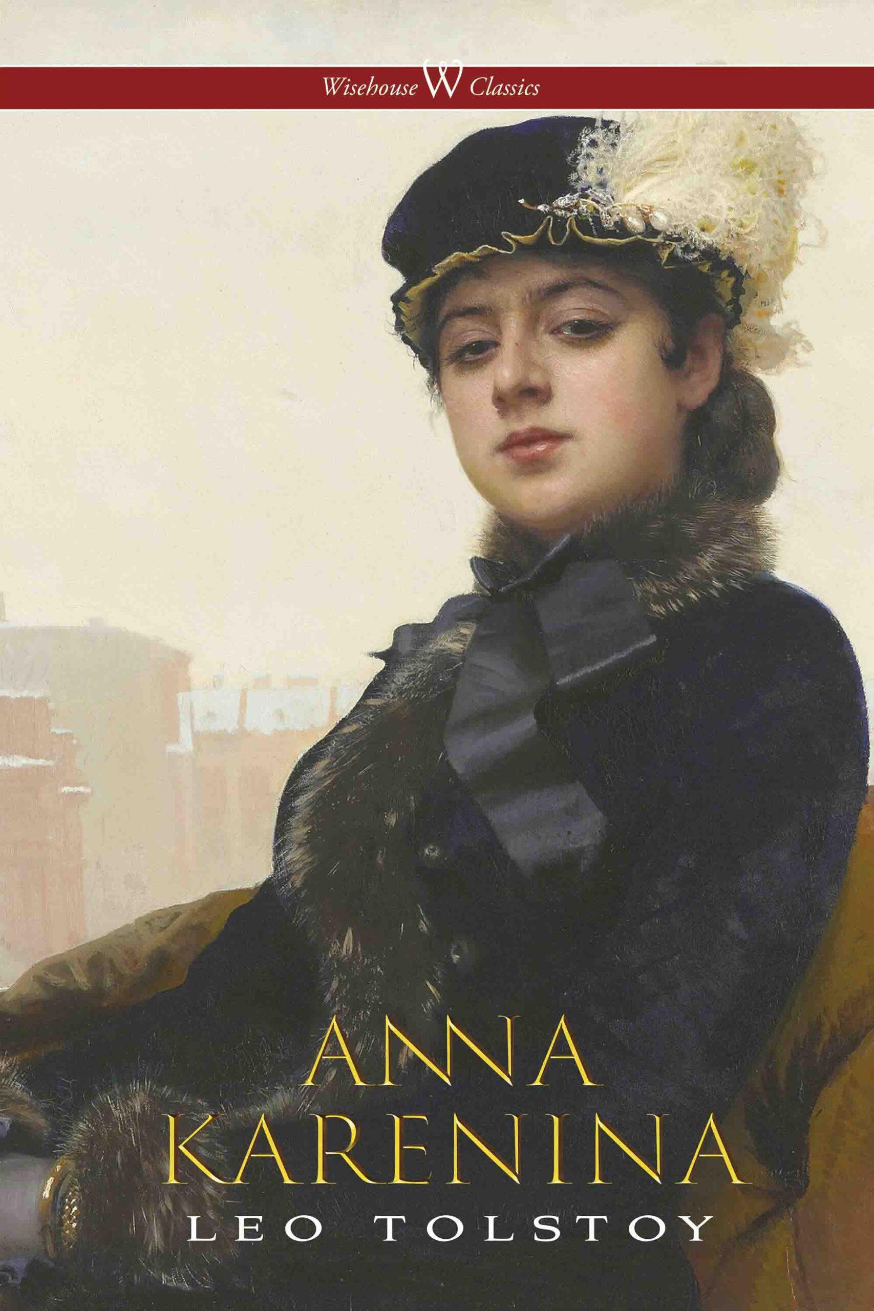 Anna Karenina (Wisehouse Classics Edition)