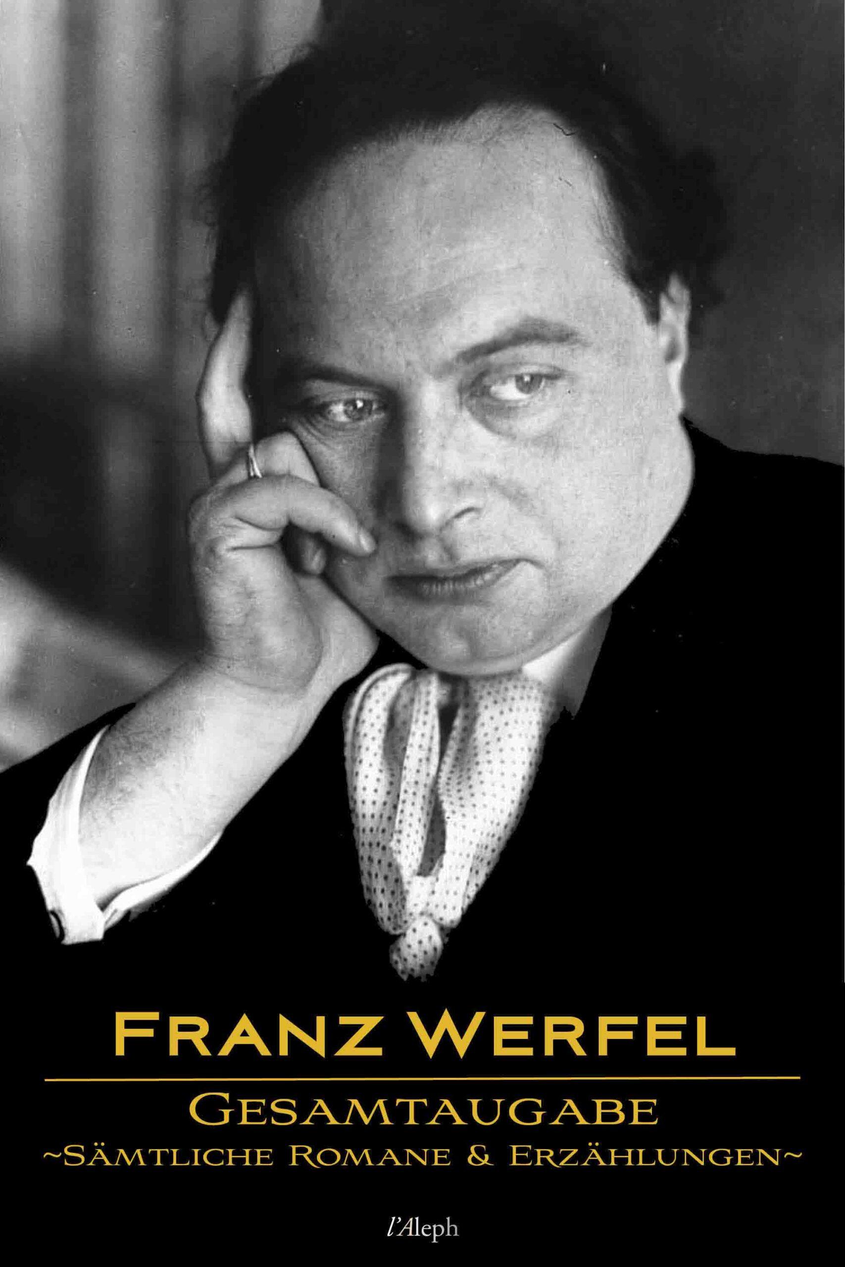 Franz Werfel: Gesamtausgabe – Sämtliche Romane und Erzählungen