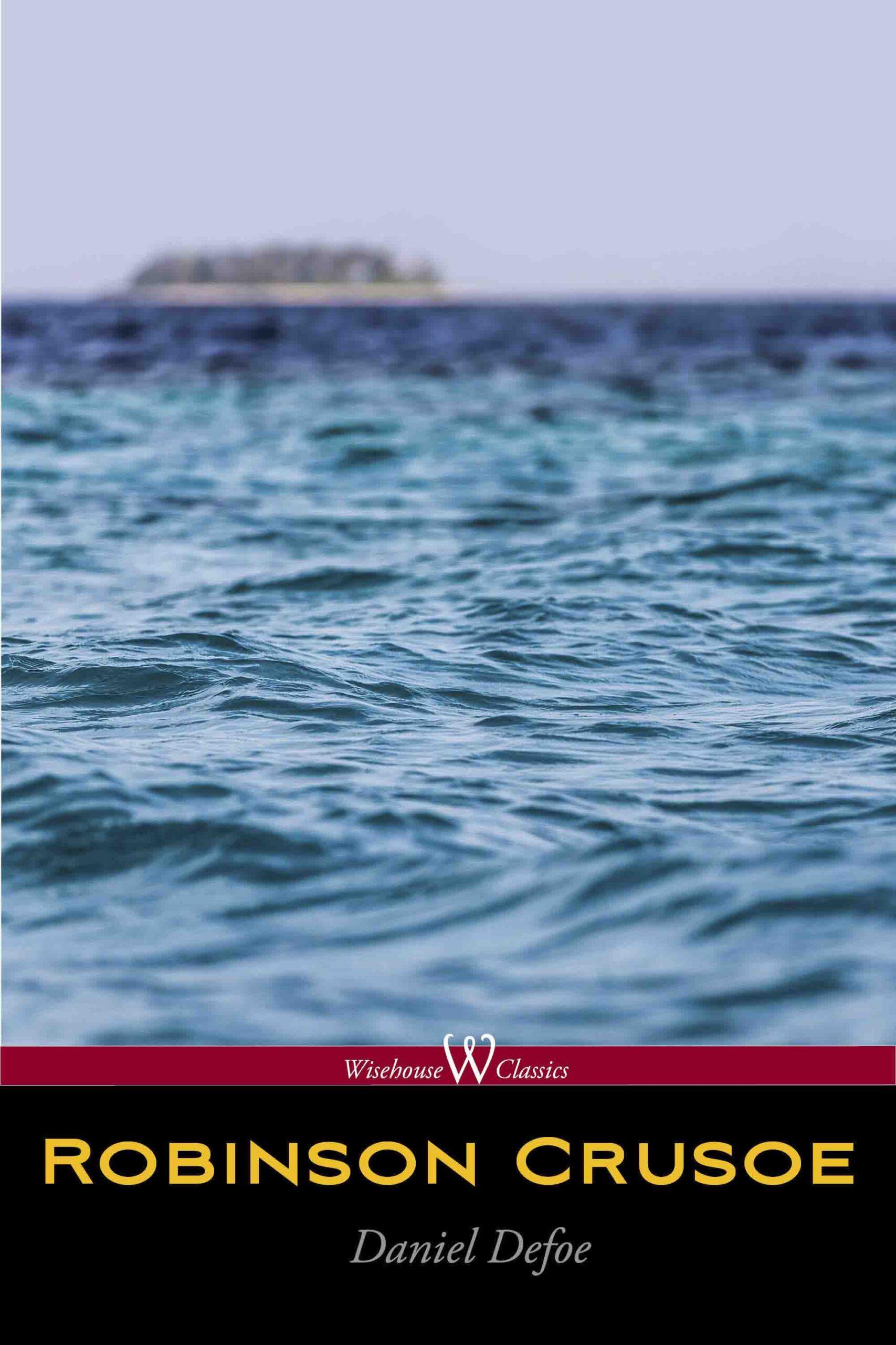 Robinson Crusoe (Wisehouse Classics Edition)