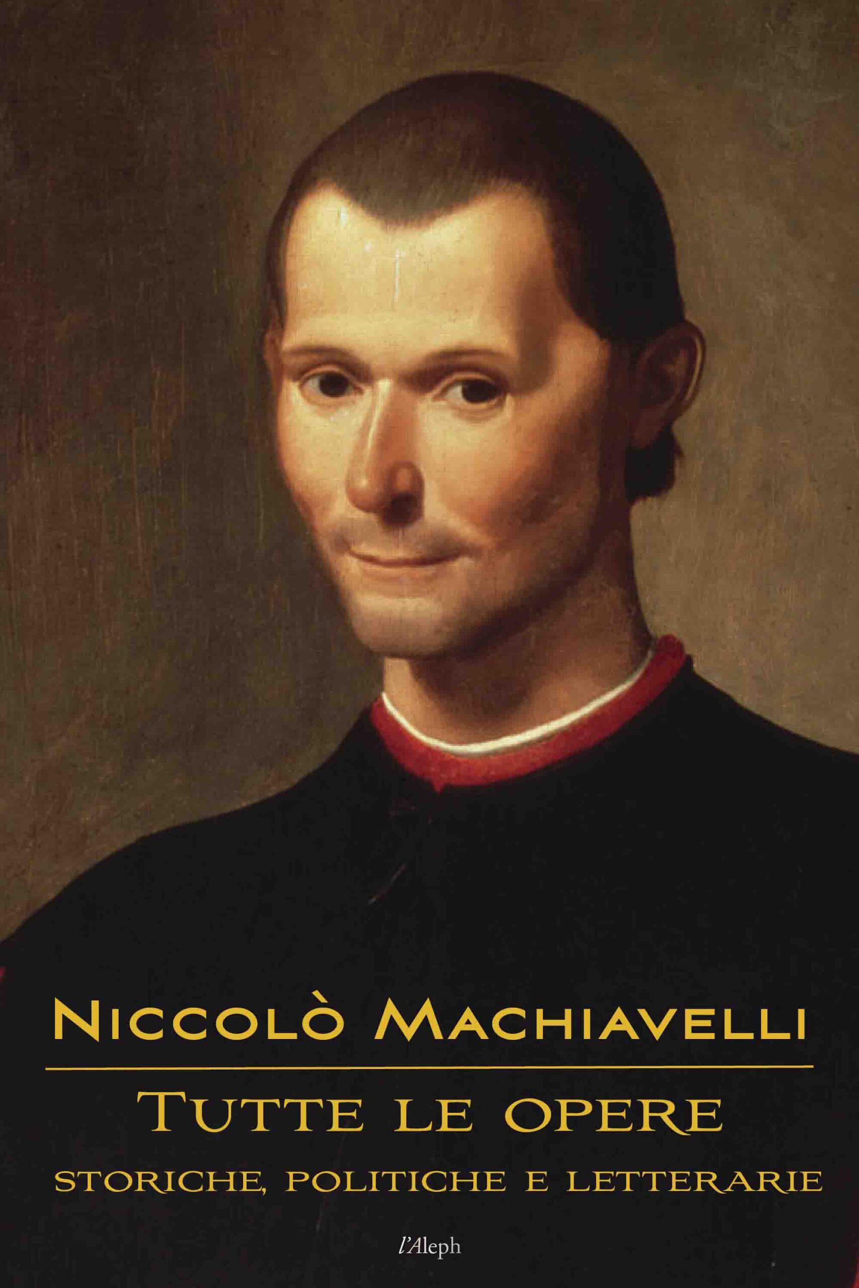 Niccolò Machiavelli: Tutte le opere