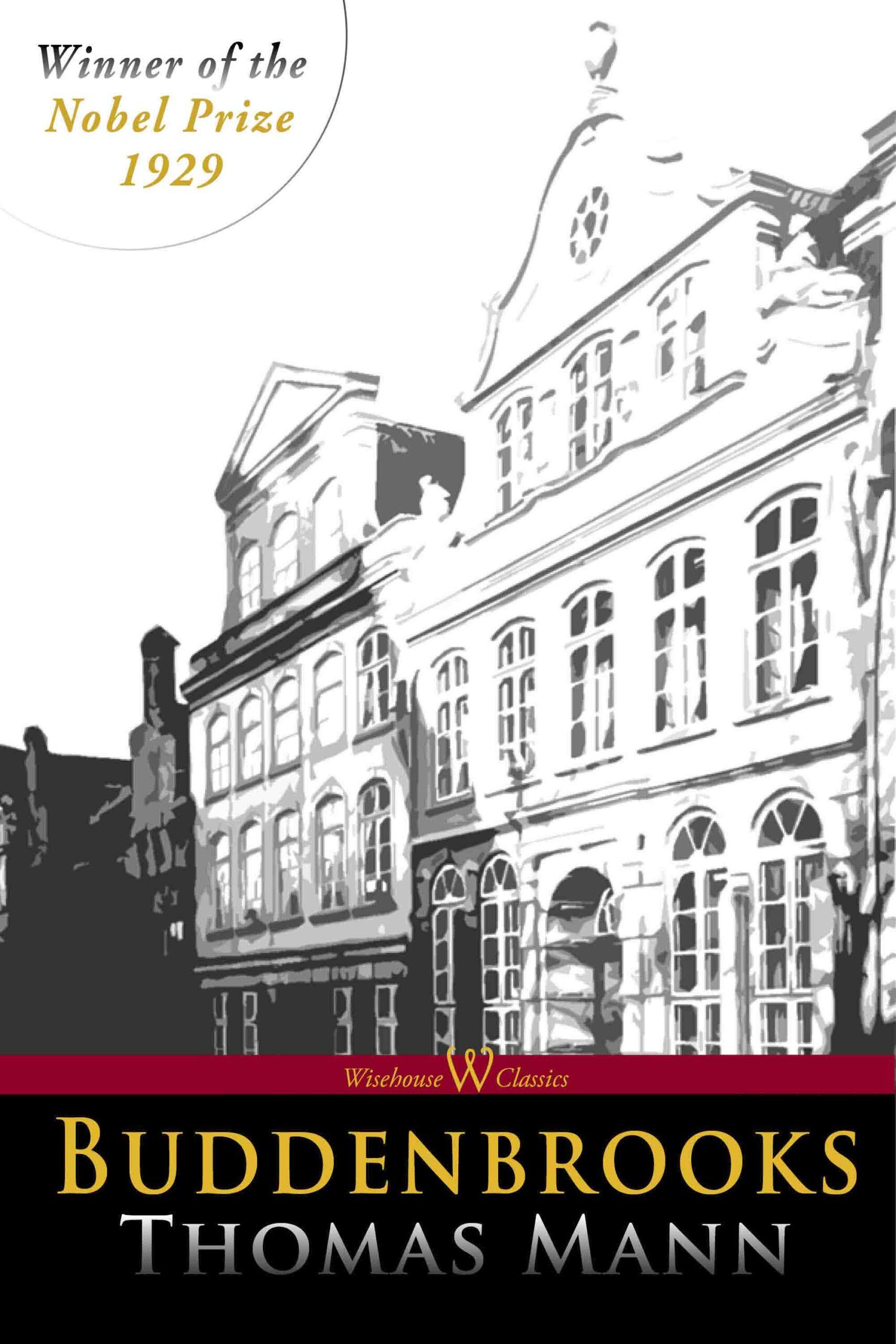 Buddenbrooks (Wisehouse Classics Edition)