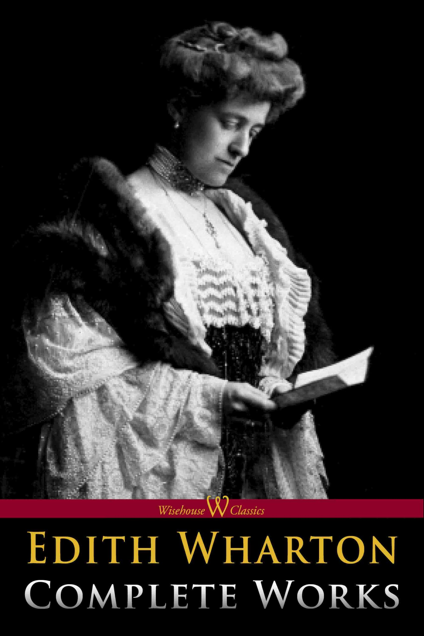 Edith Wharton: Complete Works