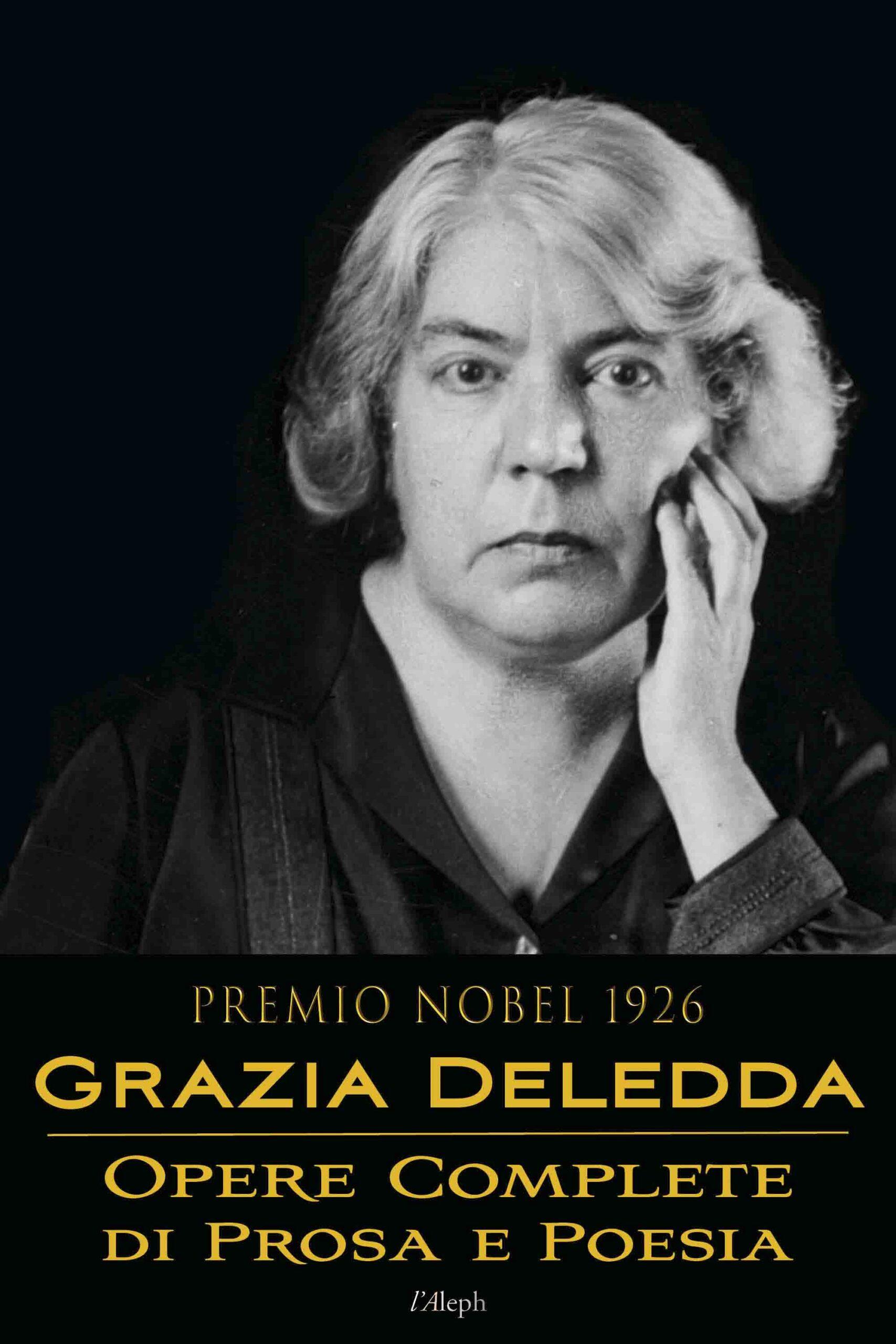 Grazia Deledda: Opere complete di prosa e poesia